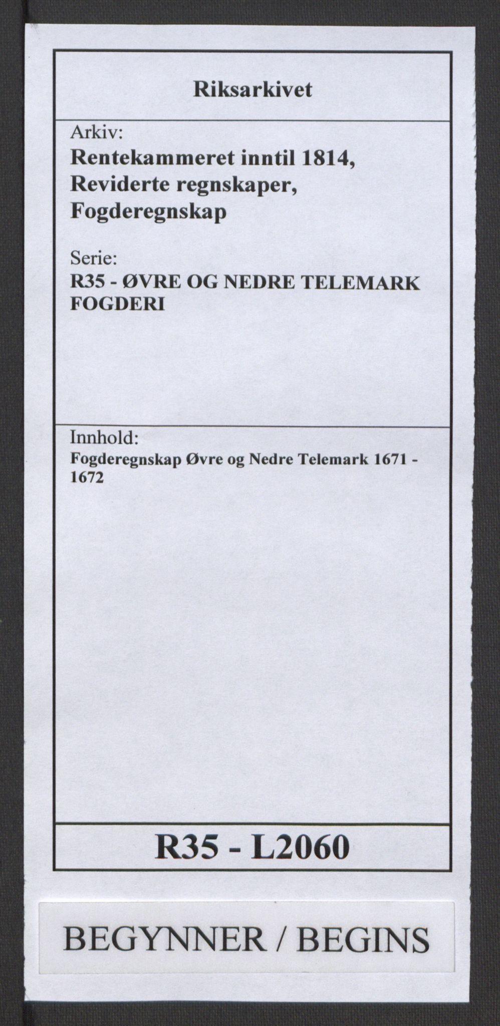 RA, Rentekammeret inntil 1814, Reviderte regnskaper, Fogderegnskap, R35/L2060: Fogderegnskap Øvre og Nedre Telemark, 1671-1672, s. 1