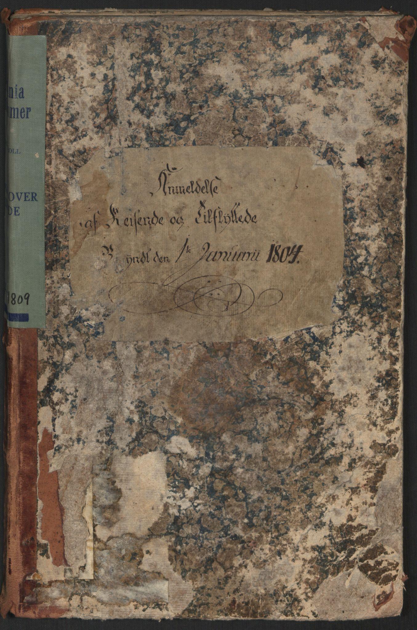 SAO, Oslo politidistrikt, E/Ee/Eei/L0001: Journal over ankomne og anmeldte reisende, 1804-1809