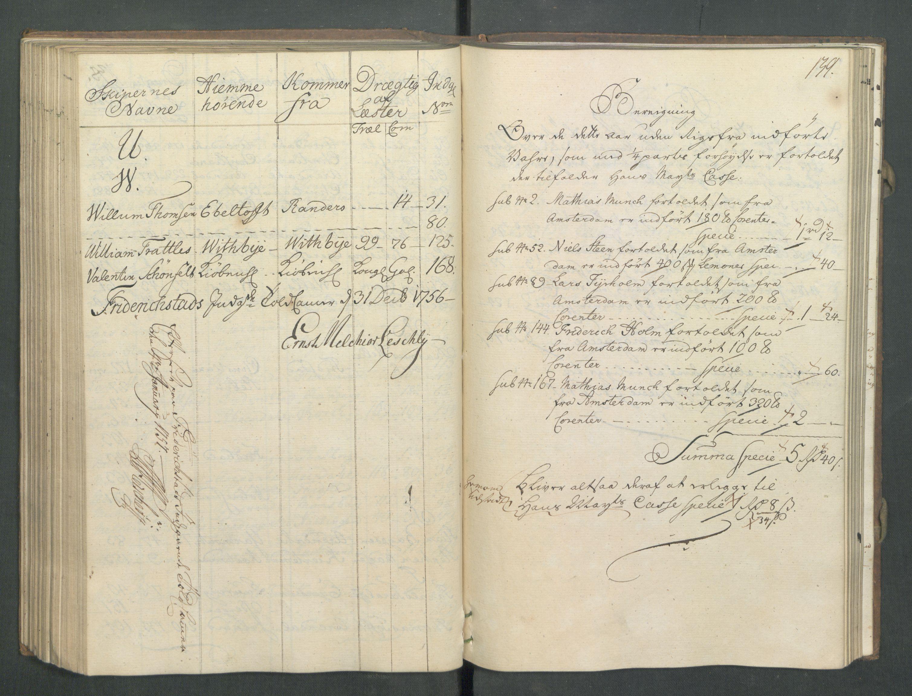 RA, Generaltollkammeret, tollregnskaper, R02/L0022: Tollregnskaper Fredrikstad, 1756, s. 138b-139a