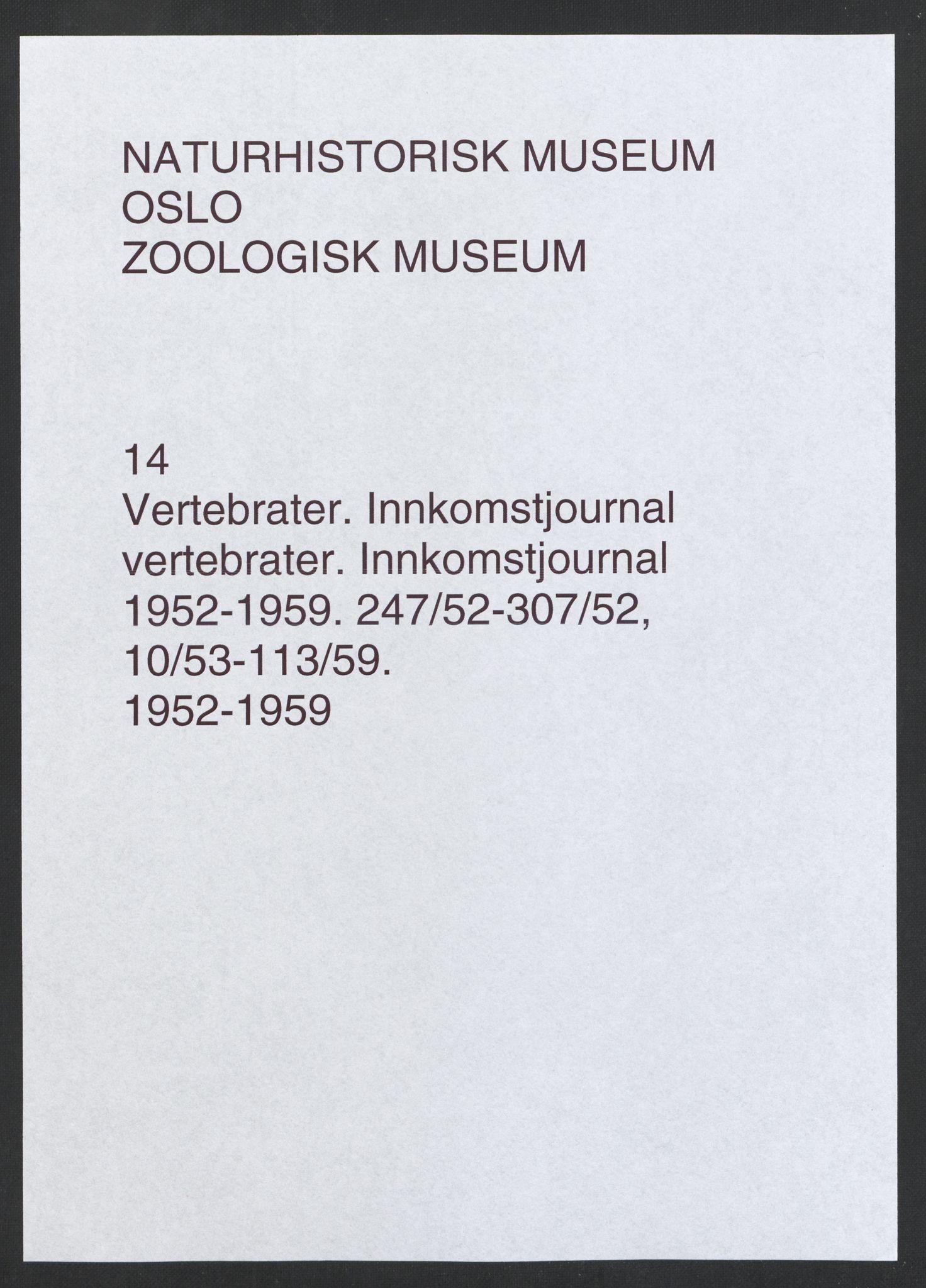 NHMO, Naturhistorisk museum (Oslo), 5: Vertebrater. Innkomstjournal. Vertebratsamlingen, 1952-1959., 1952-1959