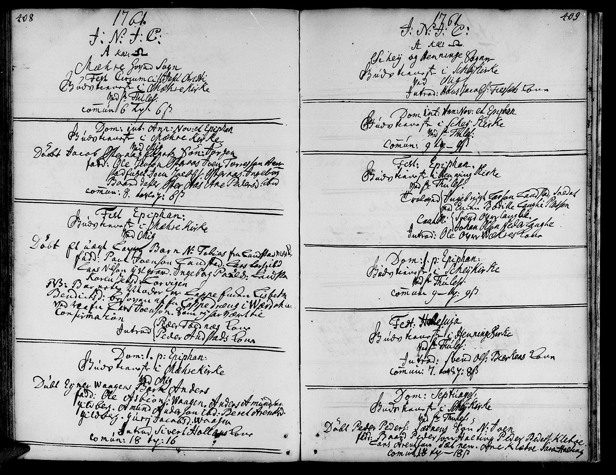 SAT, Ministerialprotokoller, klokkerbøker og fødselsregistre - Nord-Trøndelag, 735/L0330: Ministerialbok nr. 735A01, 1740-1766, s. 408-409