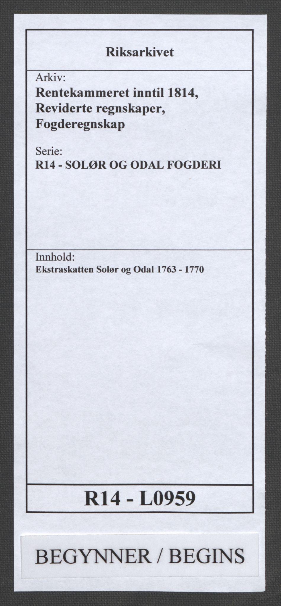 RA, Rentekammeret inntil 1814, Reviderte regnskaper, Fogderegnskap, R14/L0959: Ekstraskatten Solør og Odal, 1763-1770, s. 1