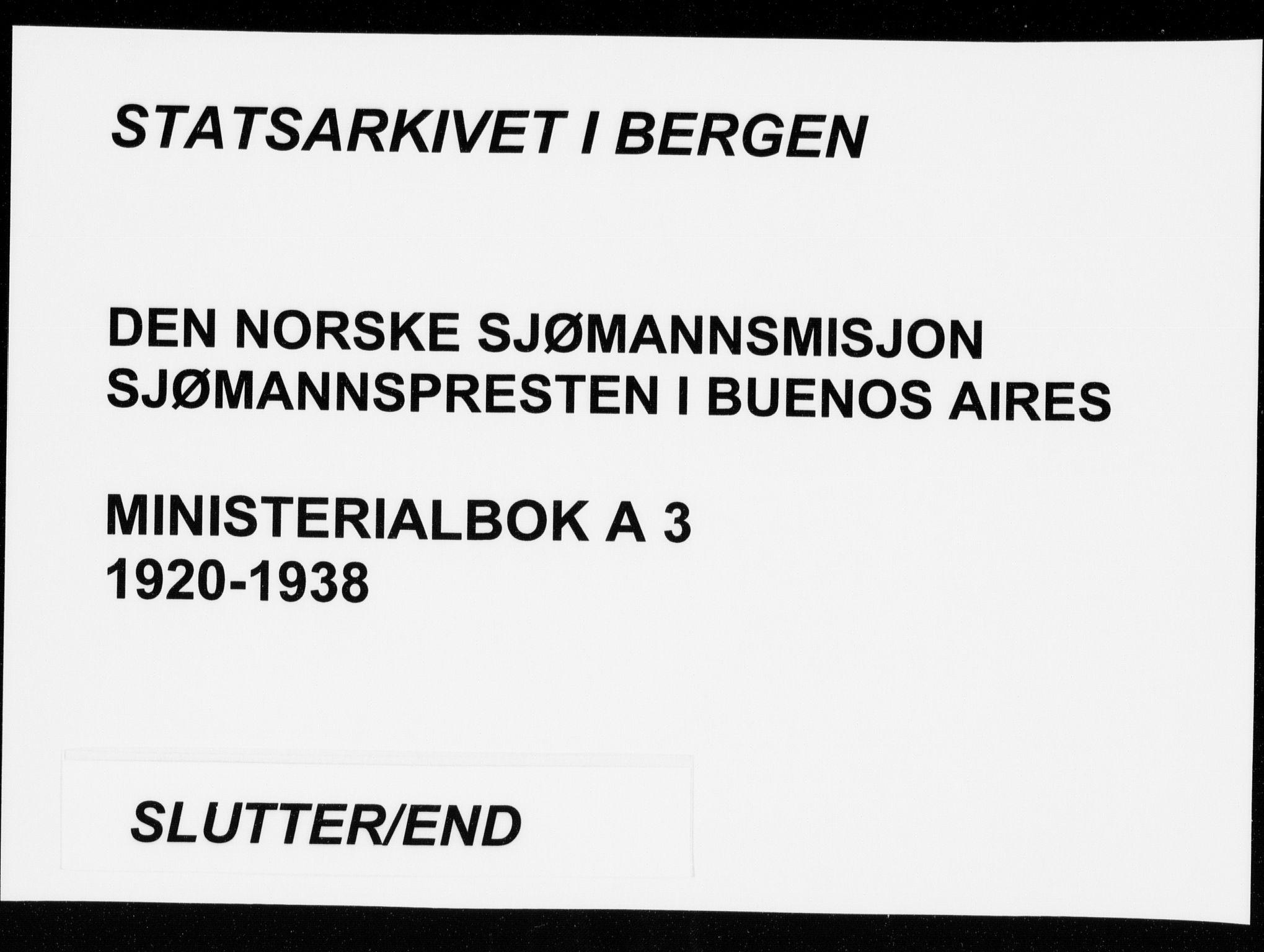 SAB, Den norske sjømannsmisjon i utlandet/Syd-Amerika (Buenos Aires m.fl.), H/Ha/L0003: Ministerialbok nr. A 3, 1920-1938