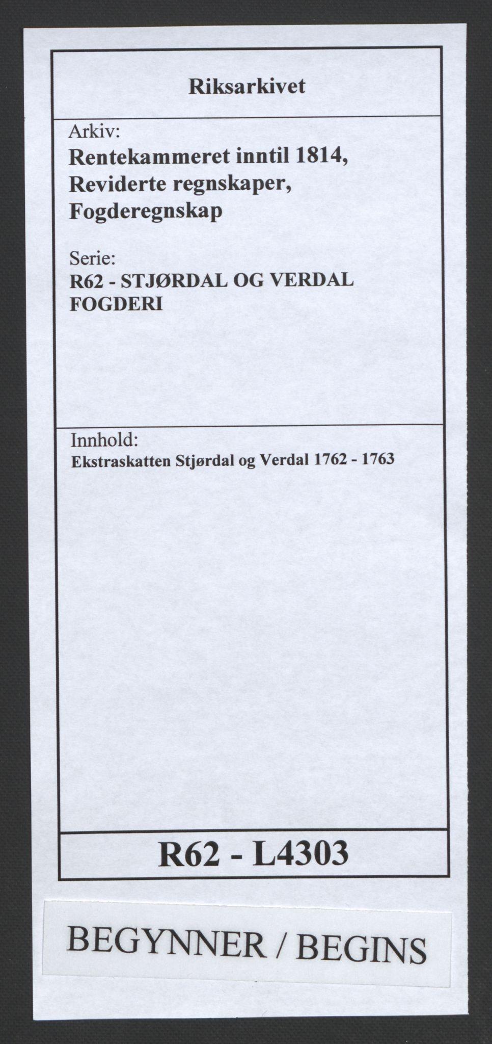 RA, Rentekammeret inntil 1814, Reviderte regnskaper, Fogderegnskap, R62/L4303: Ekstraskatten Stjørdal og Verdal, 1762-1763, s. 1