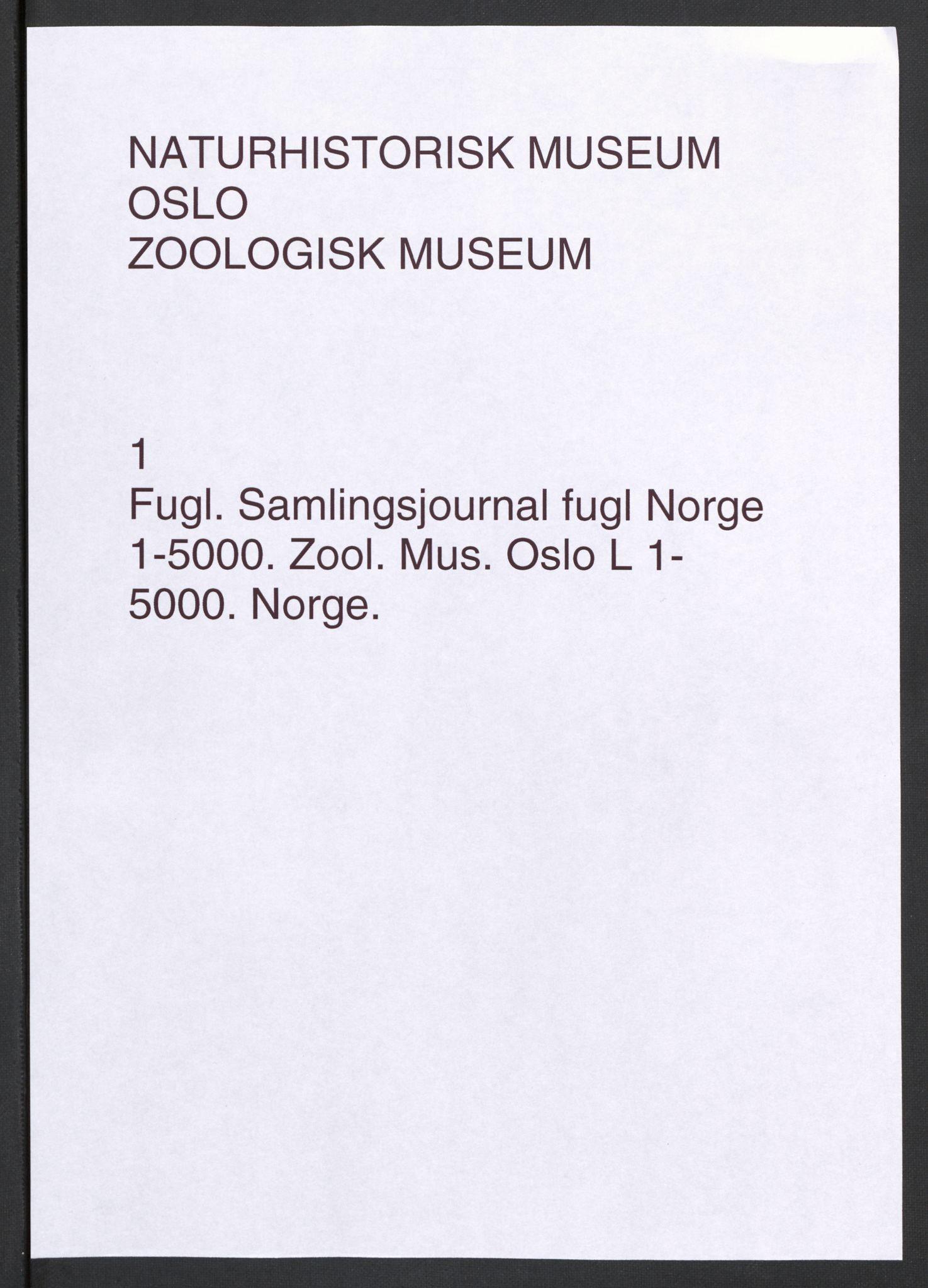 NHMO, Naturhistorisk museum (Oslo), 2: Fugl. Samlingsjournal. Fuglesamlingen, Skinnsamling Norge (L), nr. 1-5000.