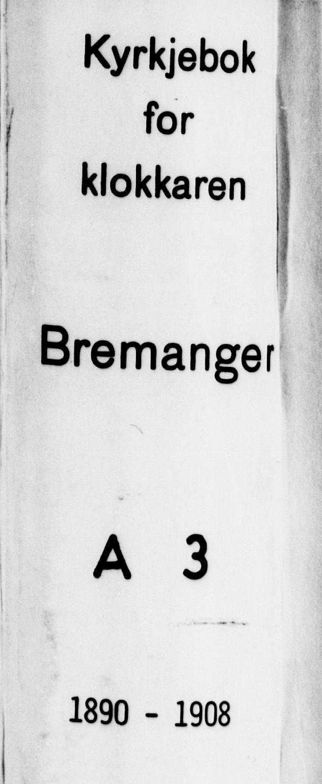 SAB, Bremanger Sokneprestembete, H/Hab: Klokkerbok nr. A 3, 1890-1908