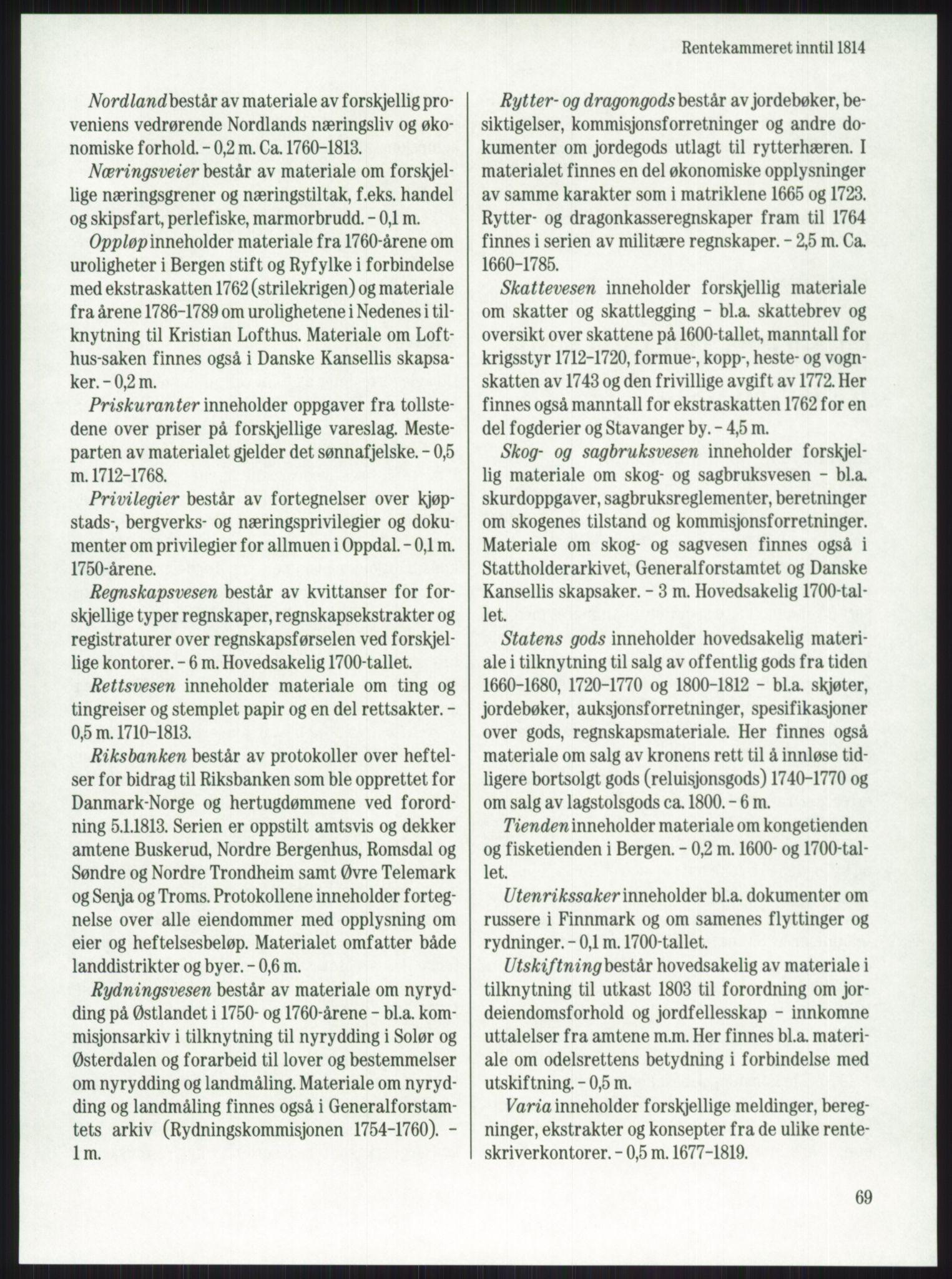 RA, Publikasjoner, -/-: Knut Johannessen, Ole Kolsrud og Dag Mangset (red.): Håndbok for Riksarkivet (1992), s. 69