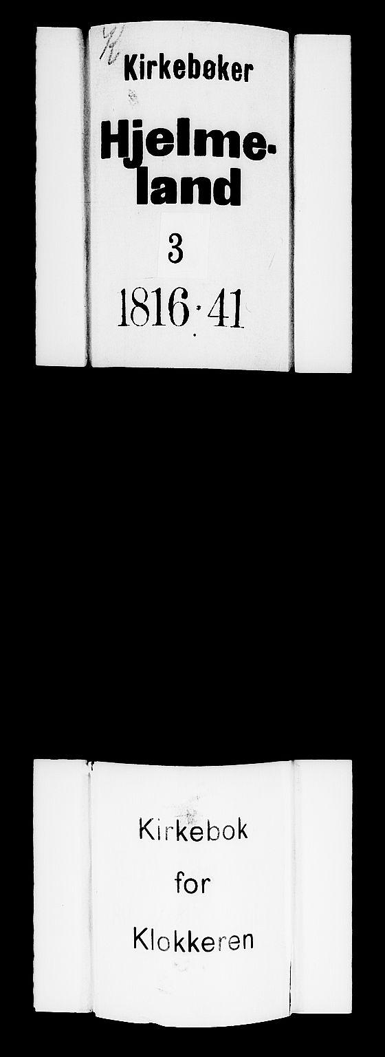 SAST, Hjelmeland sokneprestkontor, V/L0003: Klokkerbok nr. B 3, 1816-1841