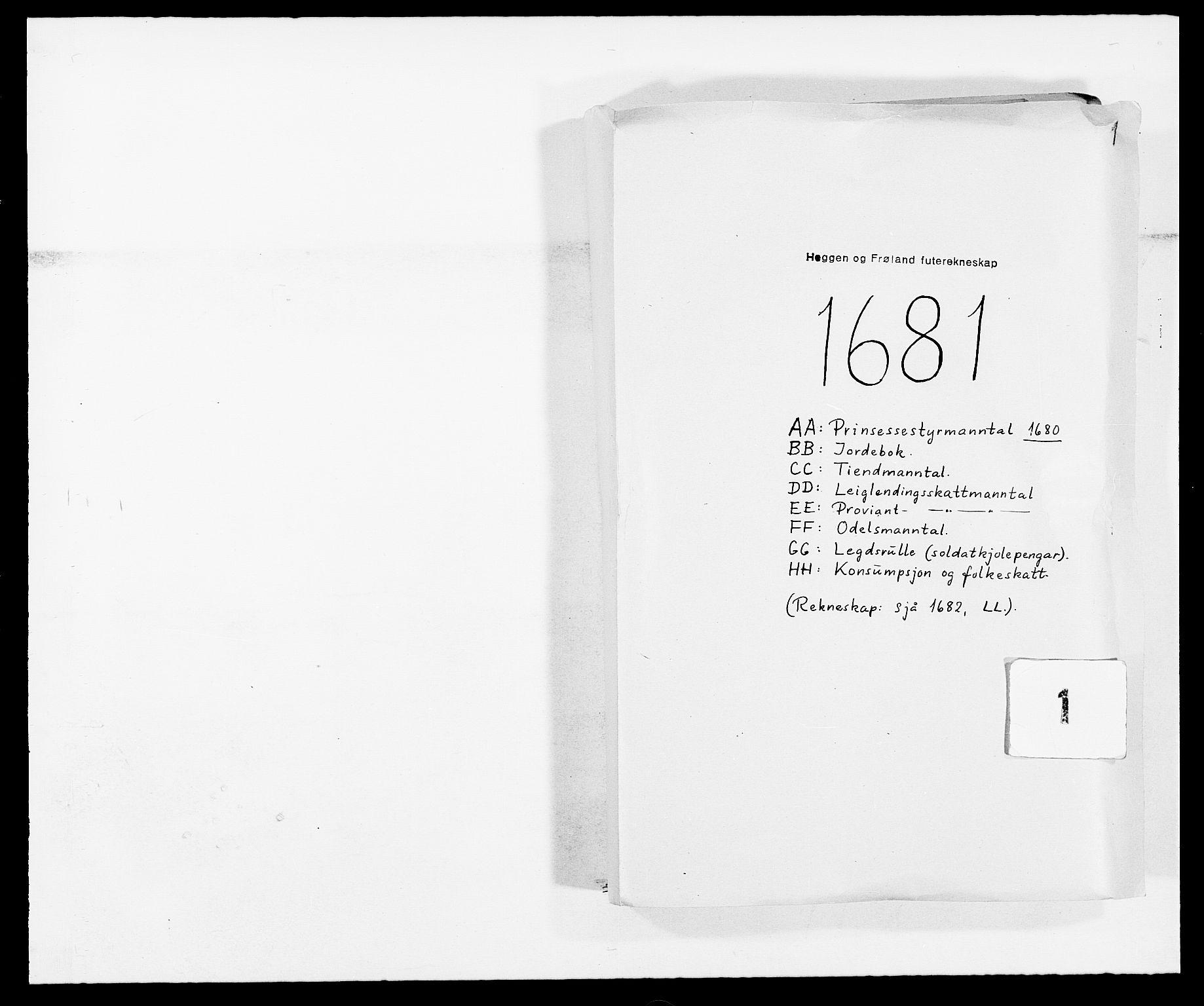 RA, Rentekammeret inntil 1814, Reviderte regnskaper, Fogderegnskap, R06/L0280: Fogderegnskap Heggen og Frøland, 1681-1684, s. 1