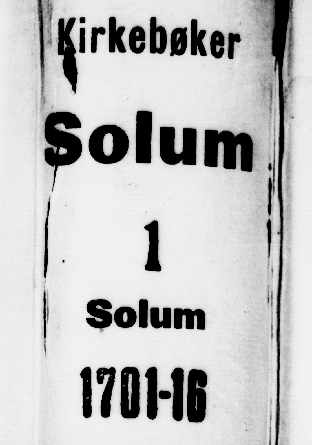 SAKO, Solum kirkebøker, F/Fa/L0001: Ministerialbok nr. I 1, 1701-1716
