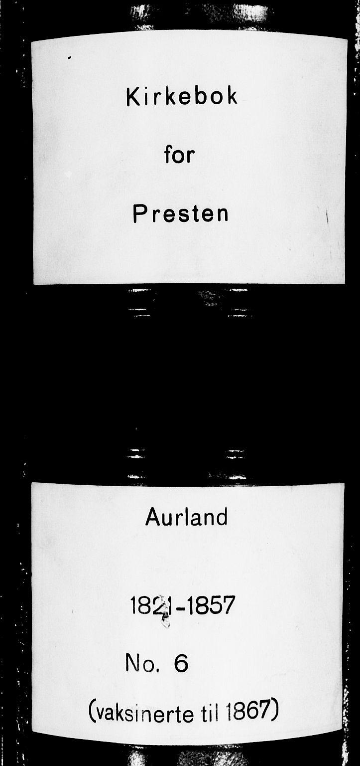 SAB, Aurland Sokneprestembete*, Ministerialbok nr. A 6, 1821-1859