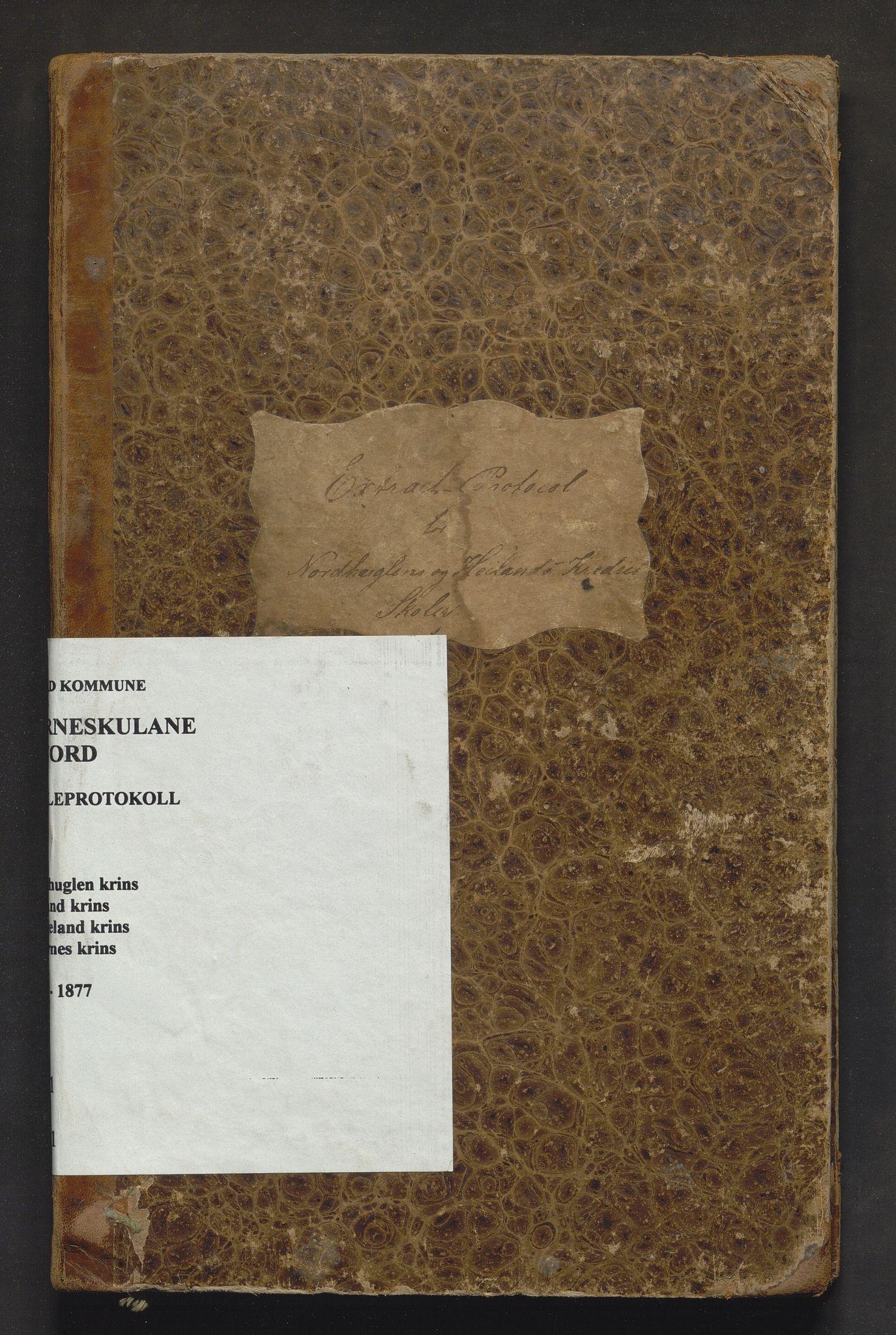 IKAH, Stord kommune. Barneskulane, F/Fa/L0001: Skuleprotokoll for Nordhuglen, Høiland, Langeland og Digernes krinsar, 1863-1877