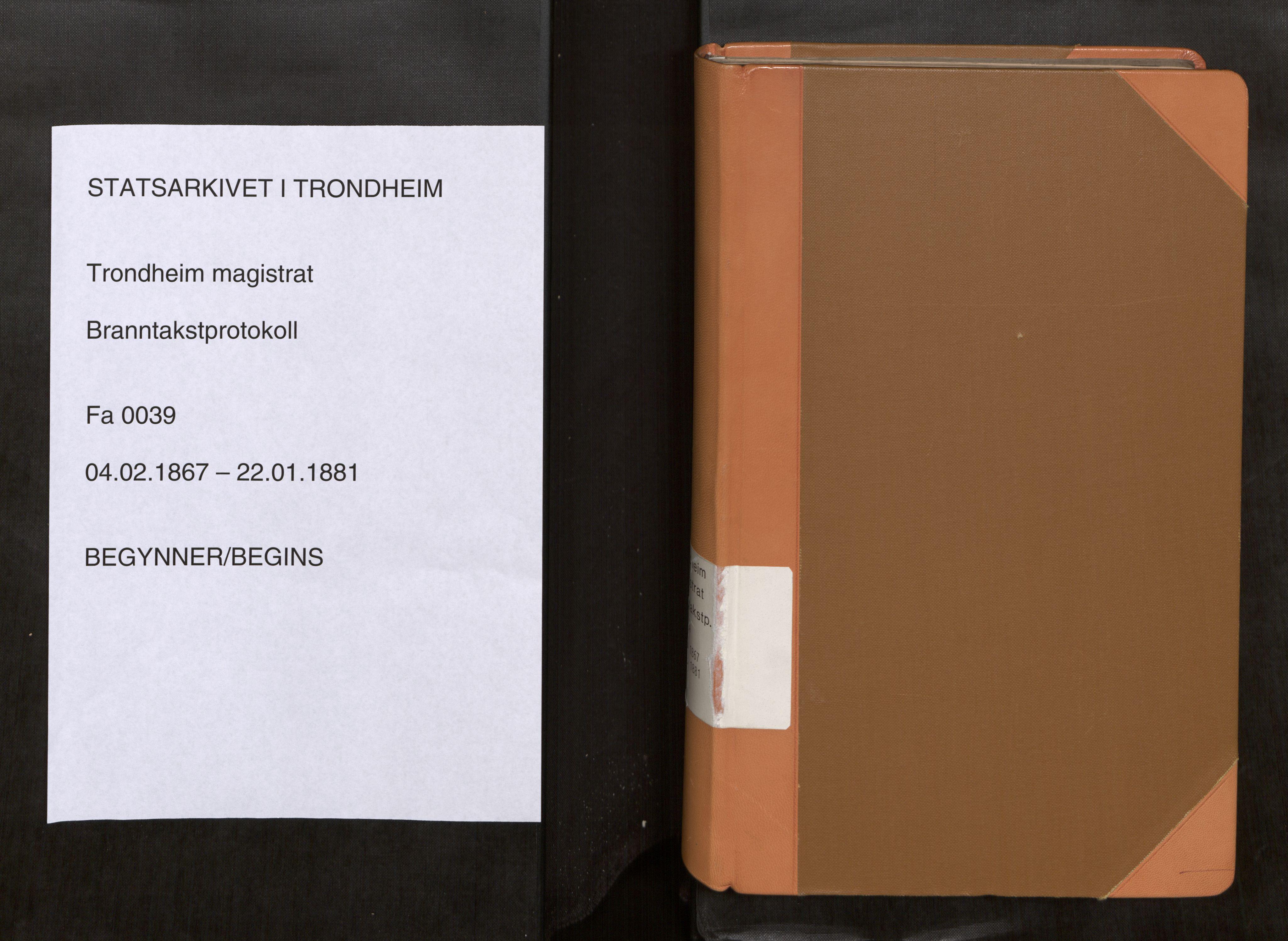 SAT, Norges Brannkasse Trondheim magistrat, Fa/L0039: Branntakstprotokoll A, 1867-1881