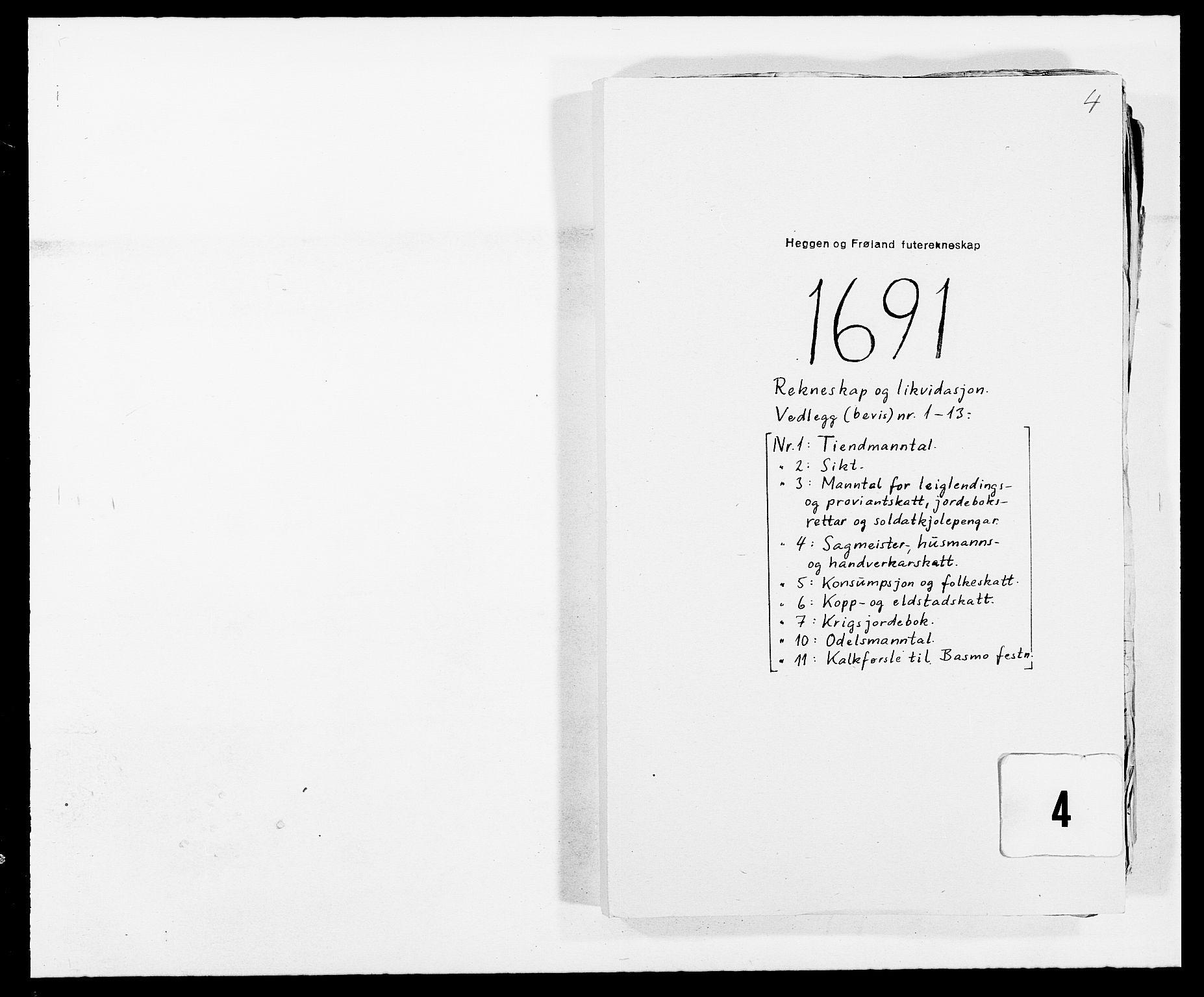 RA, Rentekammeret inntil 1814, Reviderte regnskaper, Fogderegnskap, R06/L0283: Fogderegnskap Heggen og Frøland, 1691-1693, s. 1
