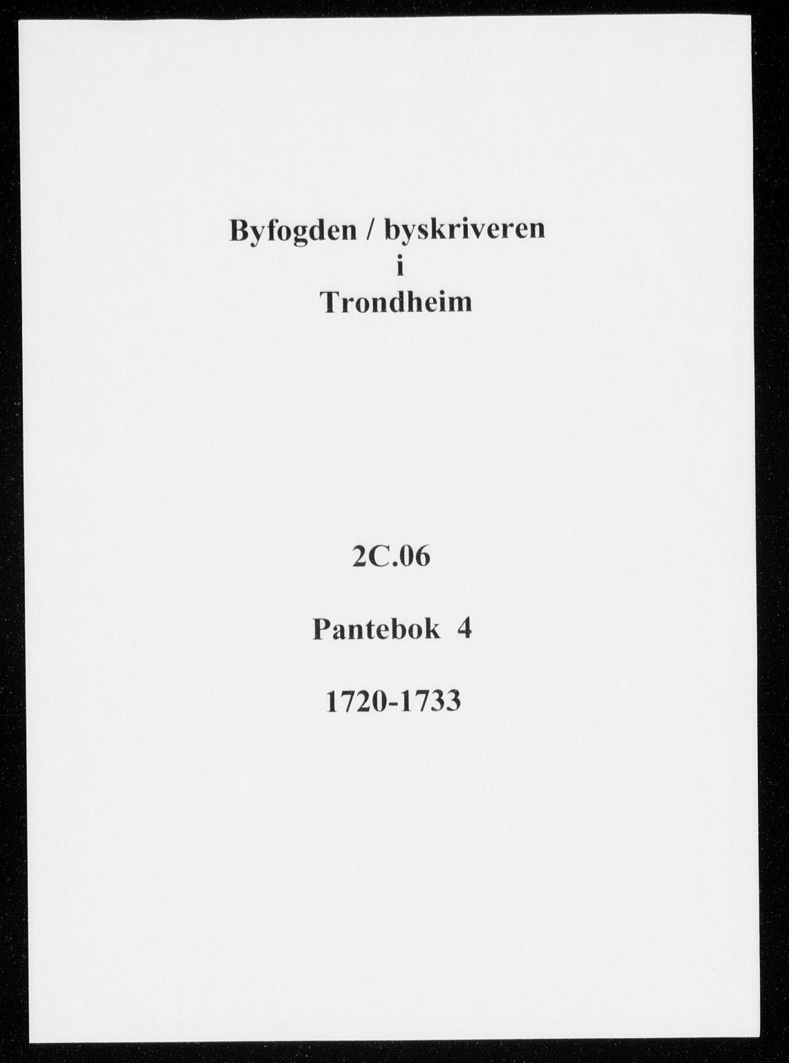 SAT, Trondheim byfogd, 2/2C/L0006: Pantebok nr. 4, 1720-1733