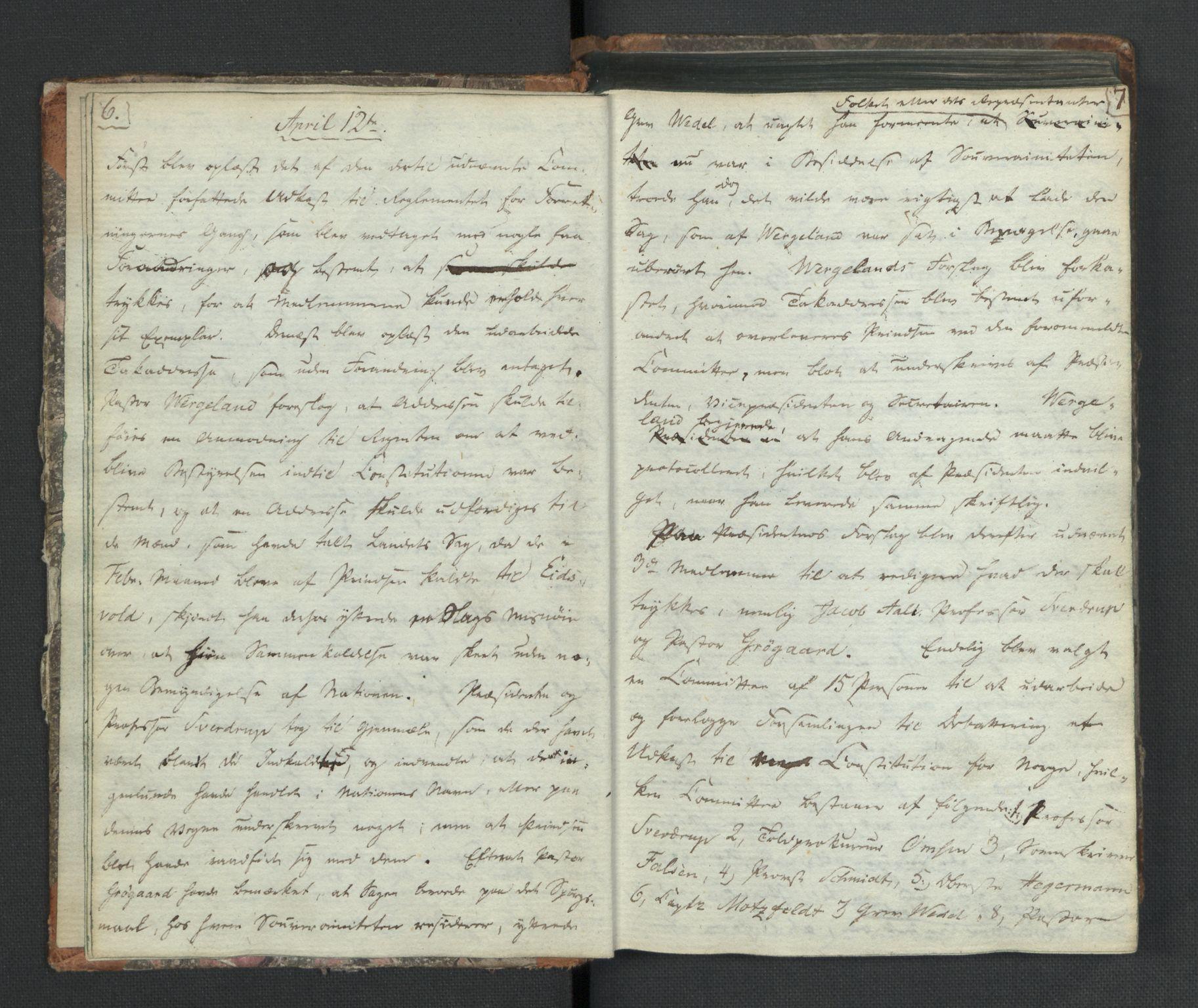 RA, Manuskriptsamlingen, H/L0021: Byfogd Gregers Winther Wulfbergs dagbok under Riksforsamlingen på Eidsvoll, 1814, s. 6-7