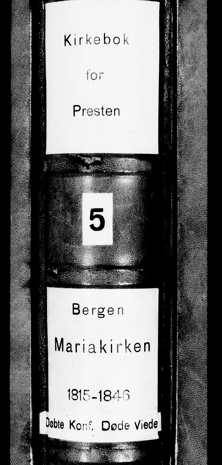 SAB, Mariakirken Sokneprestembete, H/Haa/L0005: Ministerialbok nr. A 5, 1815-1845