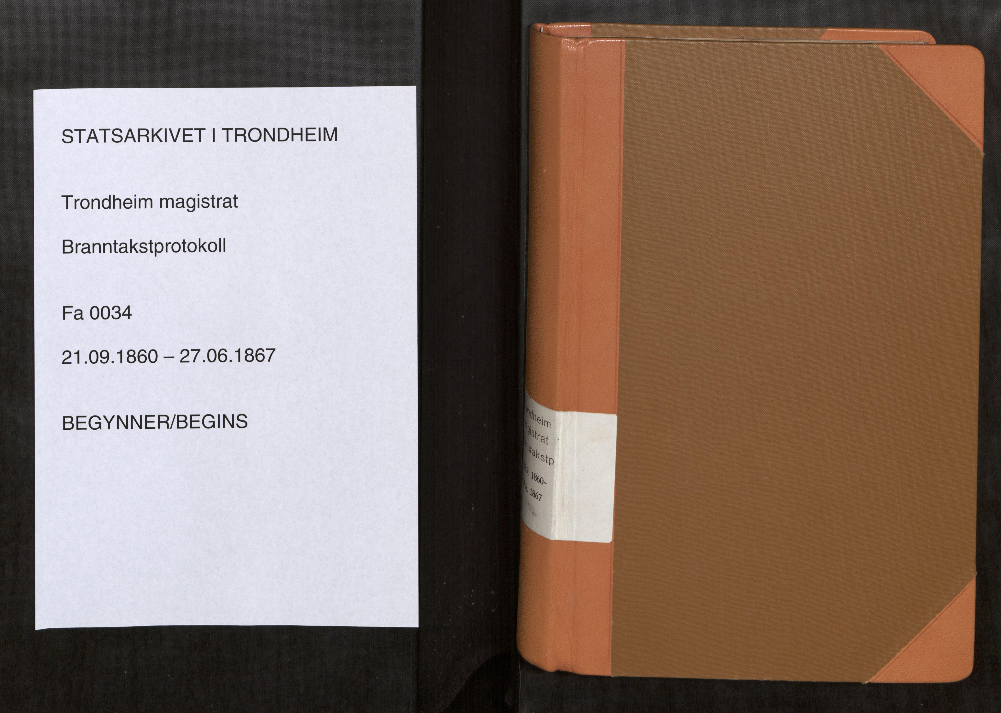SAT, Norges Brannkasse Trondheim magistrat, Branntakstprotokoller med tekst, nr. 34: 1860-1867, 1860-1867