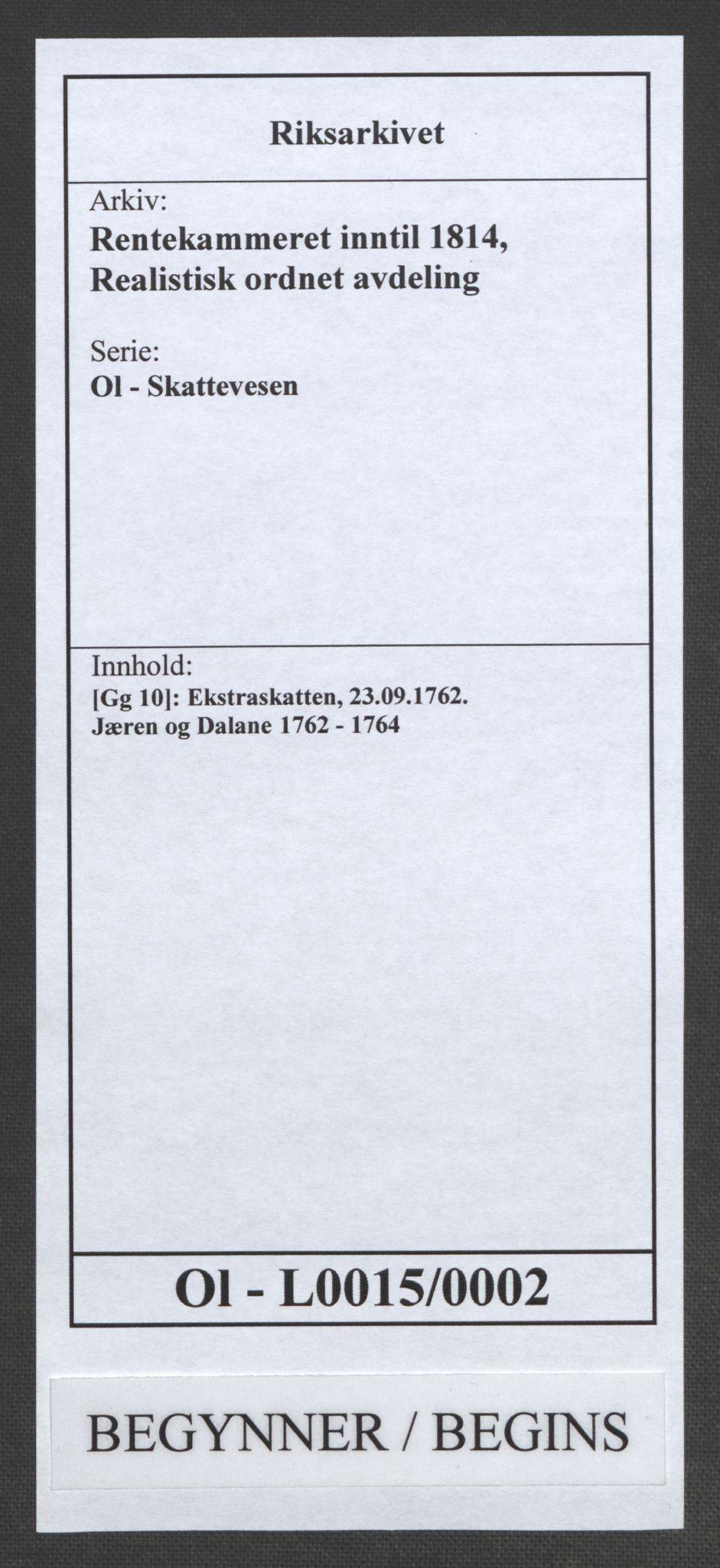 RA, Rentekammeret inntil 1814, Realistisk ordnet avdeling, Ol/L0015: [Gg 10]: Ekstraskatten, 23.09.1762. Stavanger by, Jæren og Dalane, Bergen, 1762-1764, s. 1