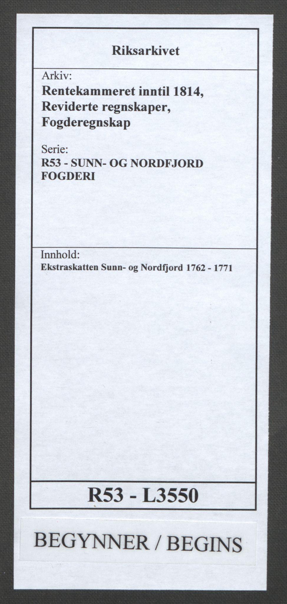 RA, Rentekammeret inntil 1814, Reviderte regnskaper, Fogderegnskap, R53/L3550: Ekstraskatten Sunn- og Nordfjord, 1762-1771, s. 1