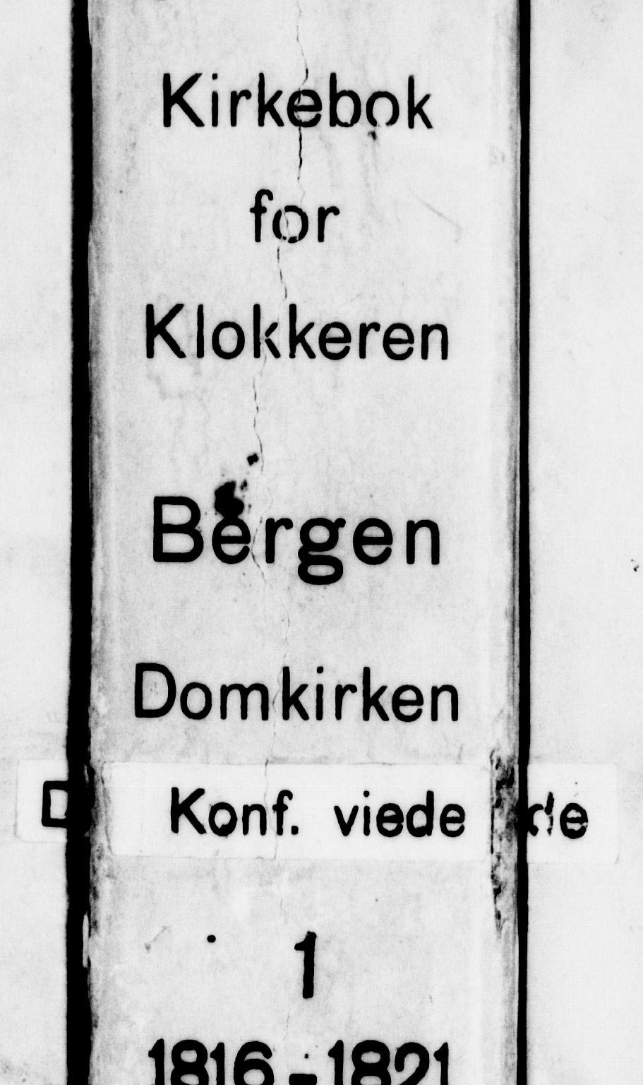 SAB, Domkirken sokneprestembete, H/Hab/L0001: Klokkerbok nr. A 1, 1816-1821