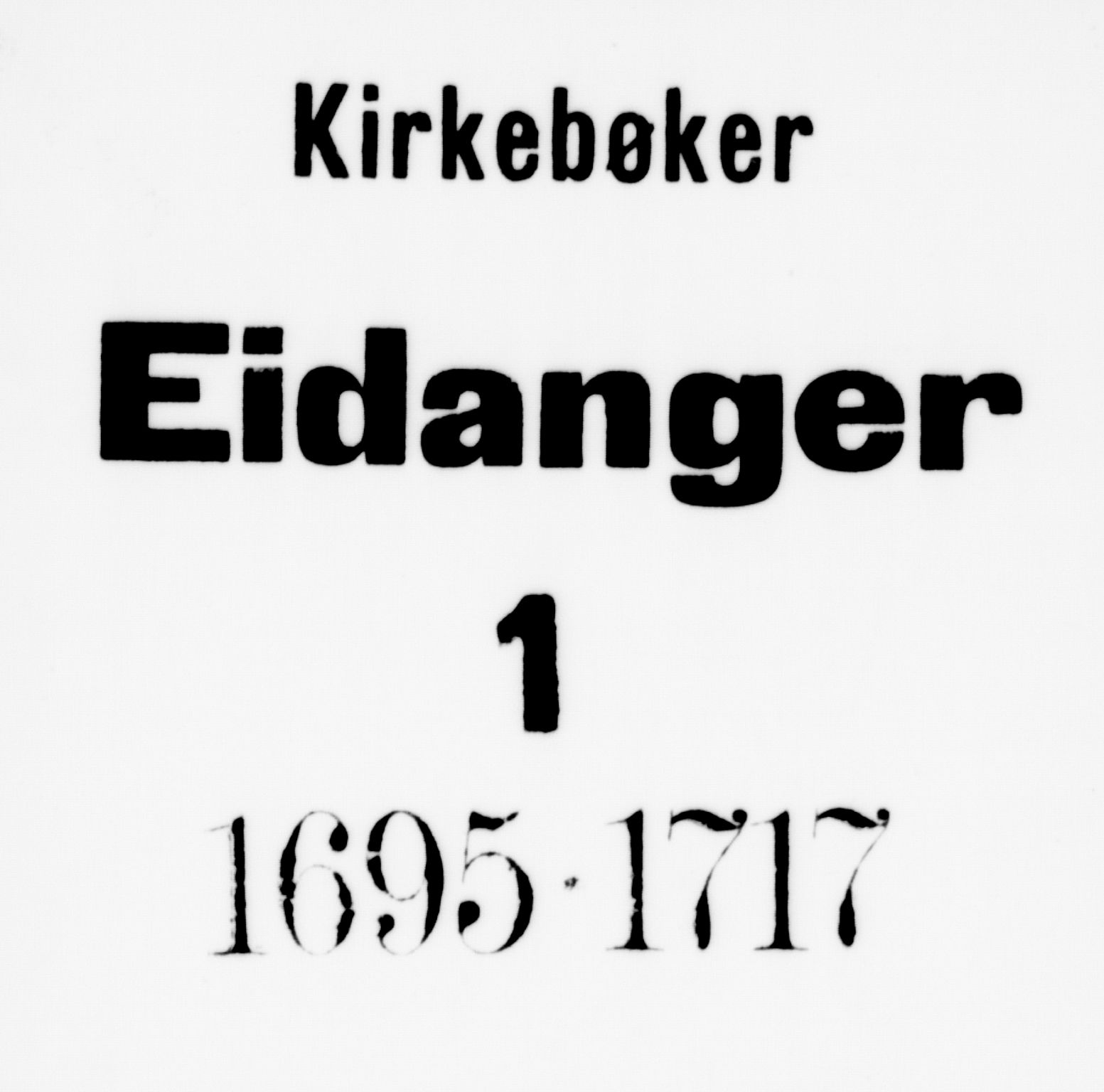 SAKO, Eidanger kirkebøker, F/Fa/L0001: Ministerialbok nr. 1, 1695-1717