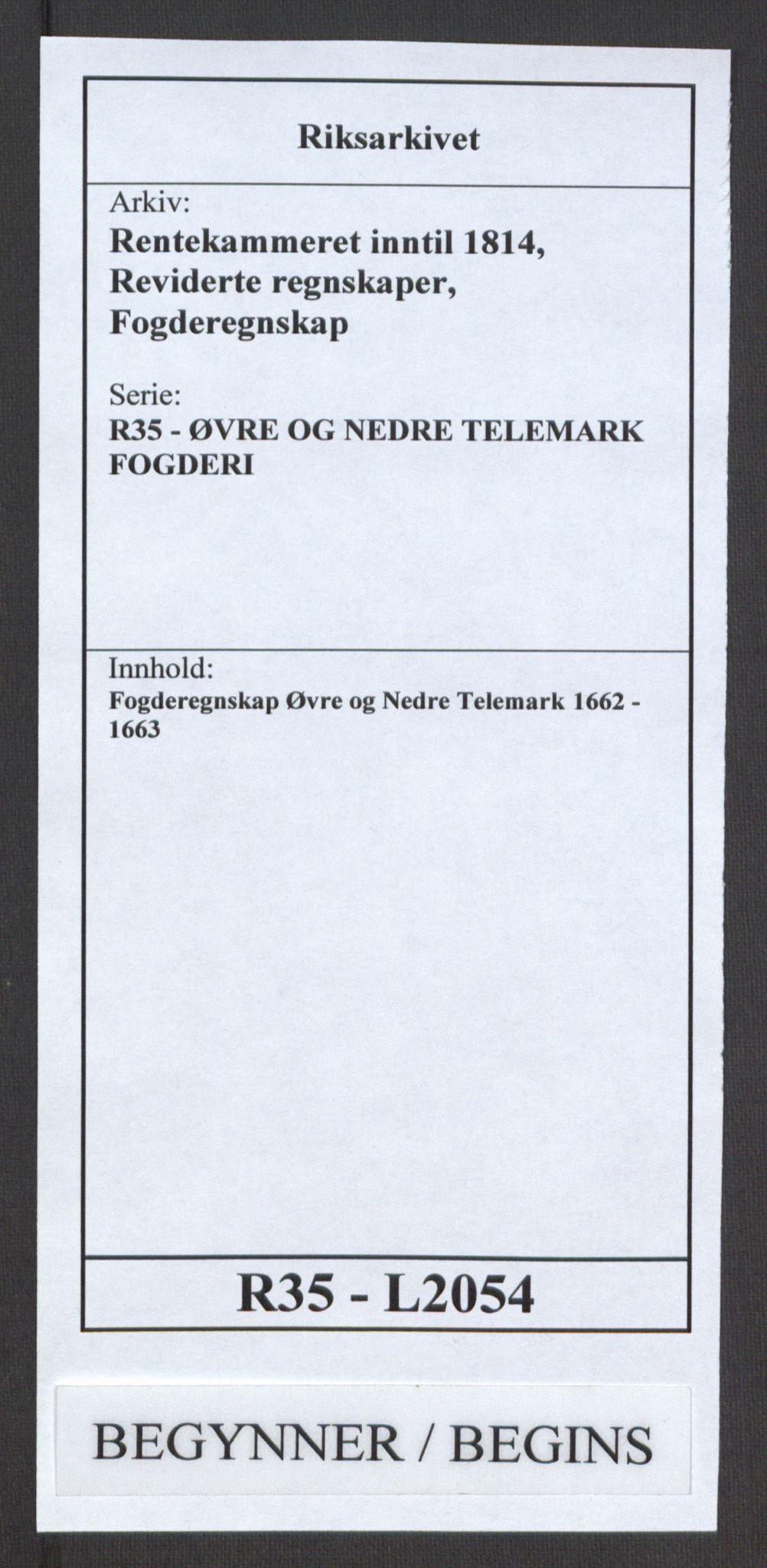 RA, Rentekammeret inntil 1814, Reviderte regnskaper, Fogderegnskap, R35/L2054: Fogderegnskap Øvre og Nedre Telemark, 1662-1663, s. 1