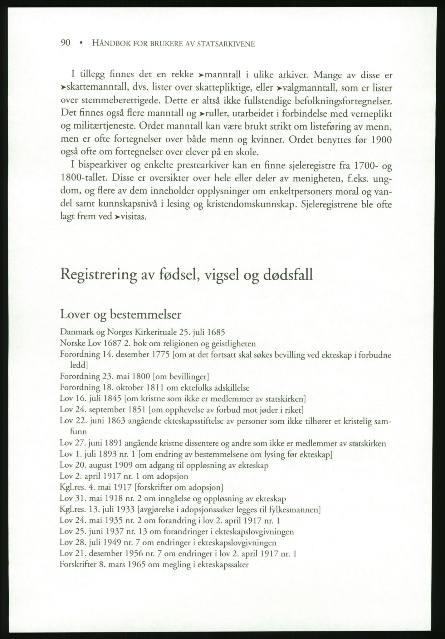 PUBL, Publikasjoner utgitt av Arkivverket, -/19: Liv Mykland: Håndbok for brukere av statsarkivene (2005), 2005, s. 90