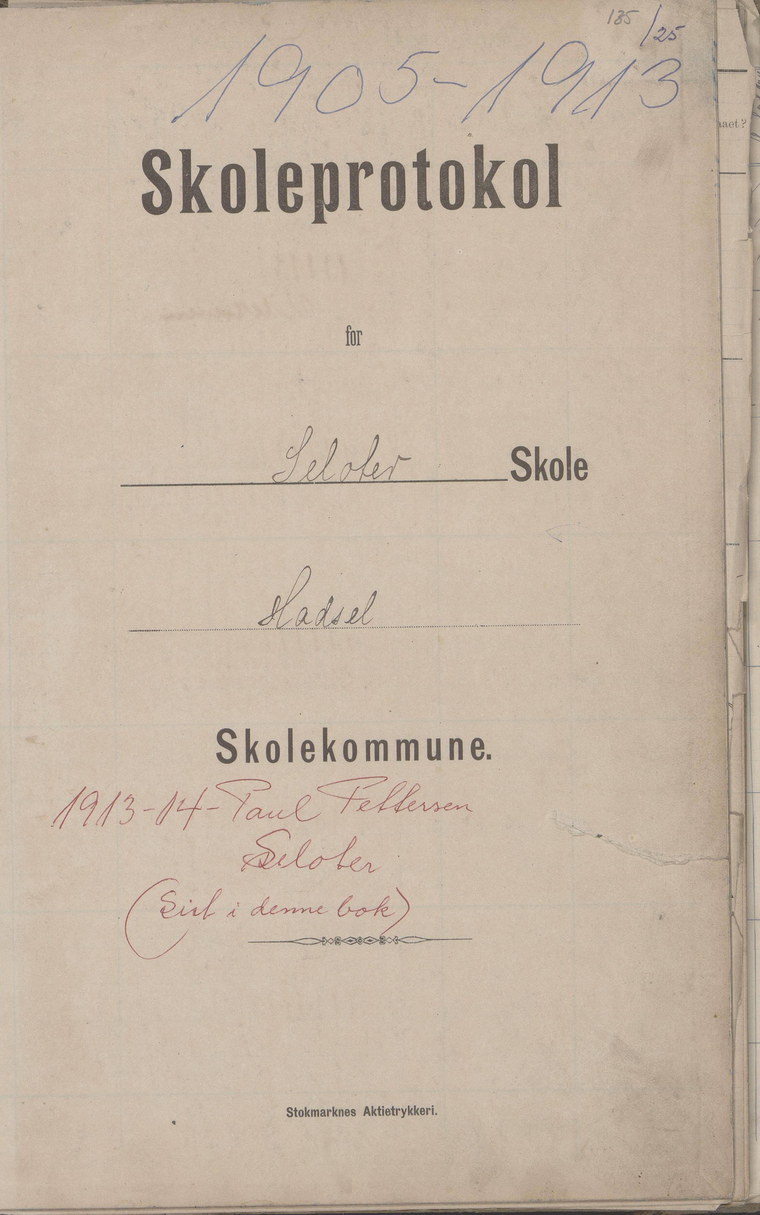 AIN, Hadsel kommune. Strønstad skolekrets, G/L0001: Skoleprotokoll for Strønstad skole - Seloter, 1905-1914