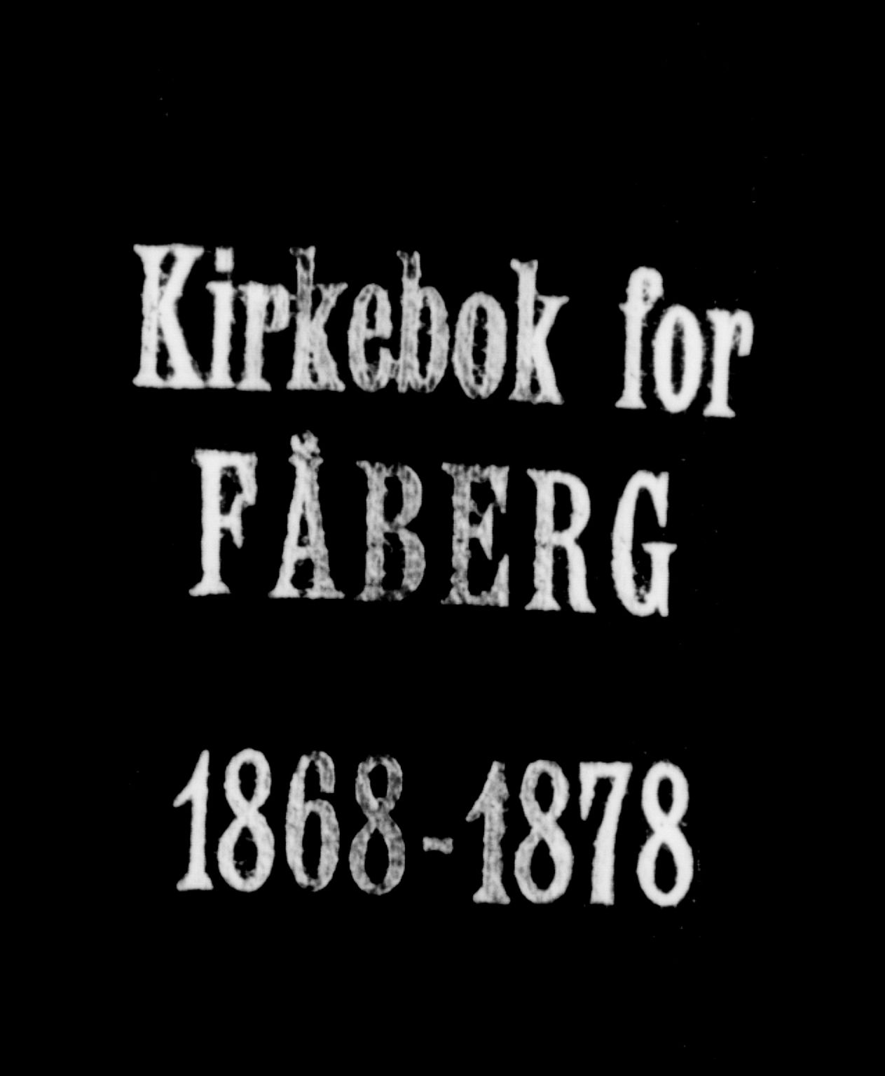 SAH, Fåberg prestekontor, Ministerialbok nr. 7, 1868-1878