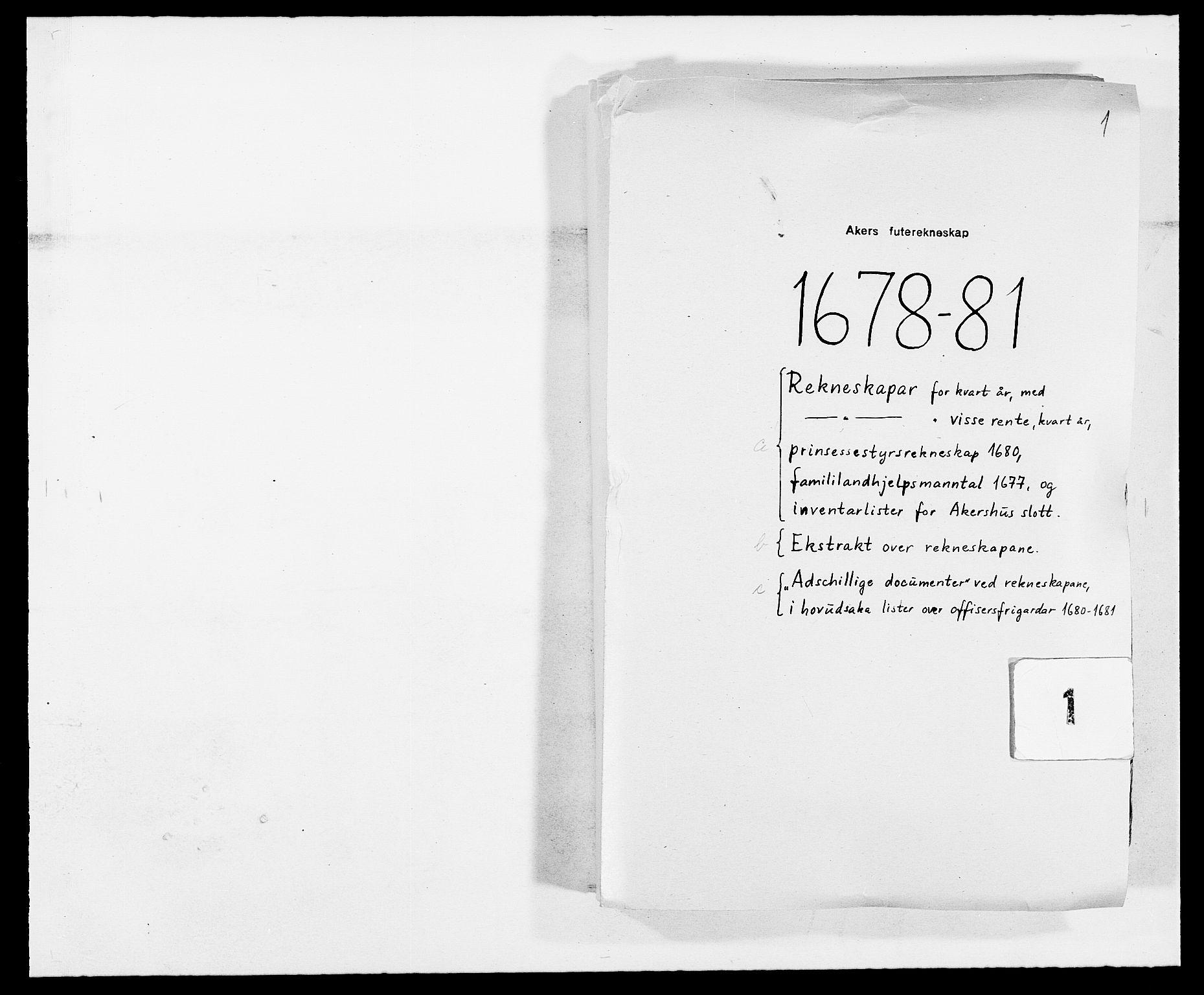 RA, Rentekammeret inntil 1814, Reviderte regnskaper, Fogderegnskap, R08/L0416: Fogderegnskap Aker, 1678-1681, s. 1