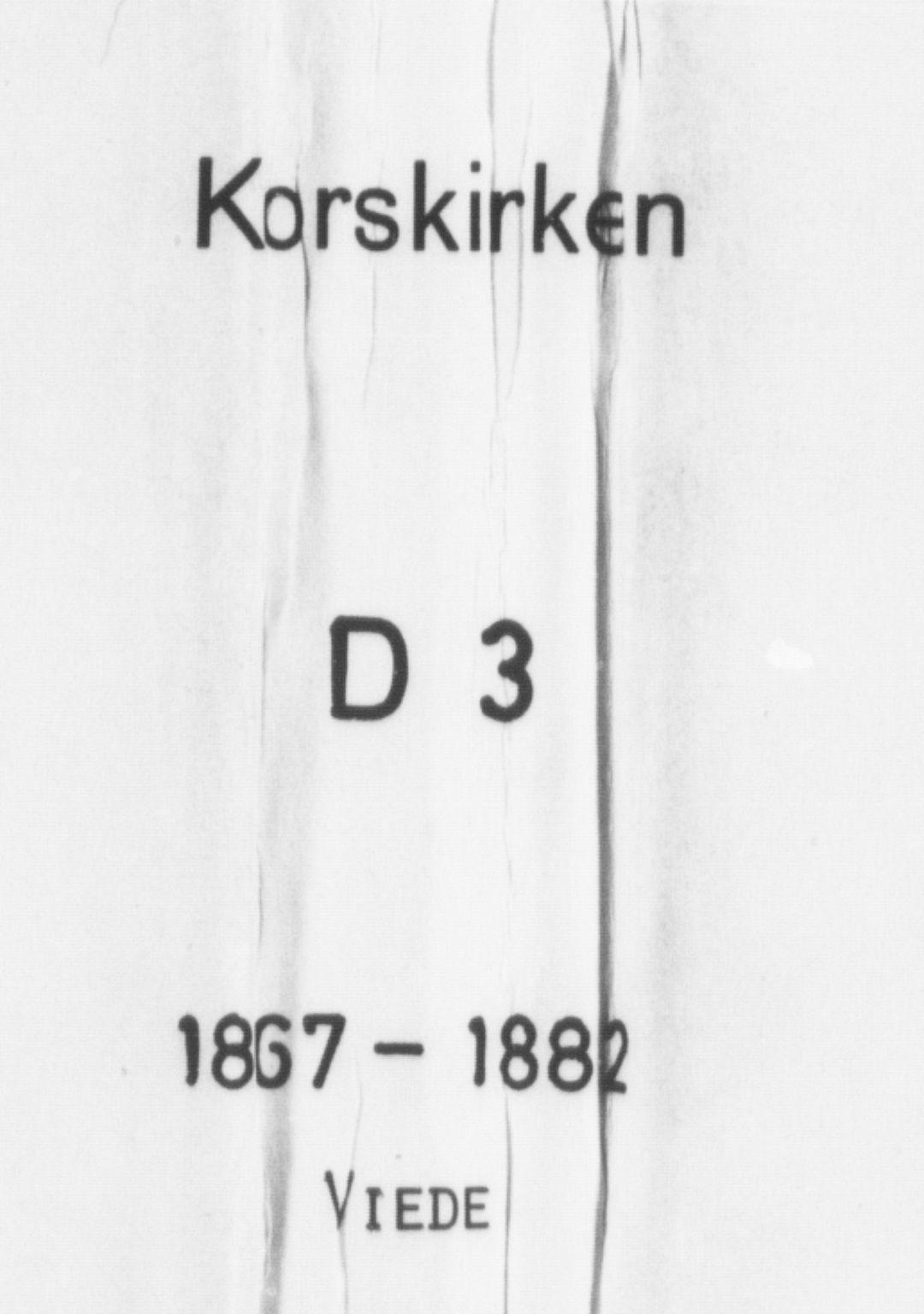 SAB, Korskirken Sokneprestembete, H/Haa/L0036: Ministerialbok nr. D 3, 1867-1882