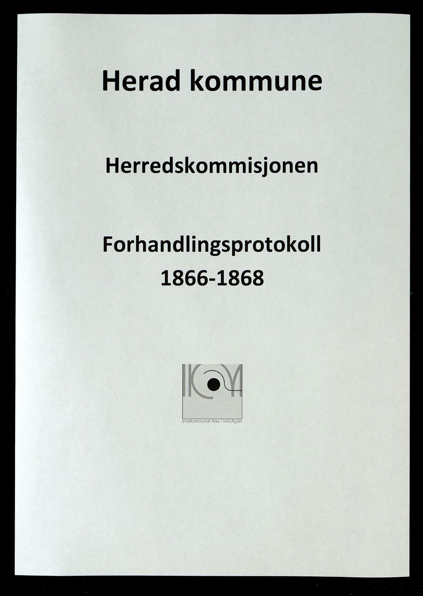 IKAV, Herad kommune - Herredskommisjonen, A/L0001: Herad kommune - Forhandlingsprotokoll, 1866-1868