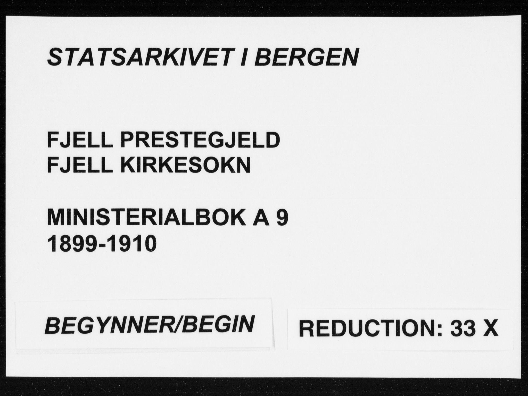 SAB, Fjell Sokneprestembete, H/Haa: Ministerialbok nr. A  9, 1899-1910