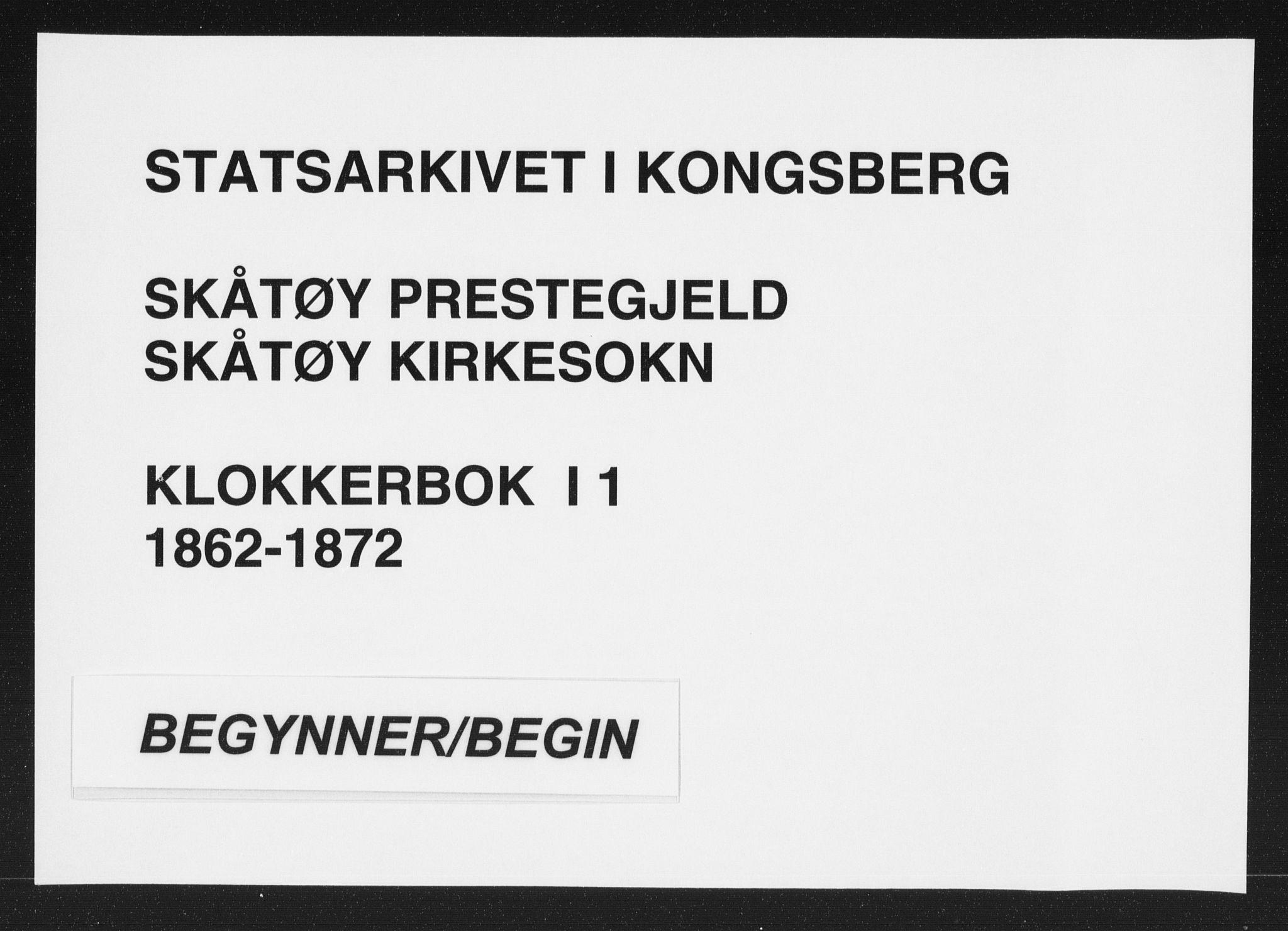 SAKO, Skåtøy kirkebøker, G/Ga/L0001: Klokkerbok nr. I 1, 1862-1872