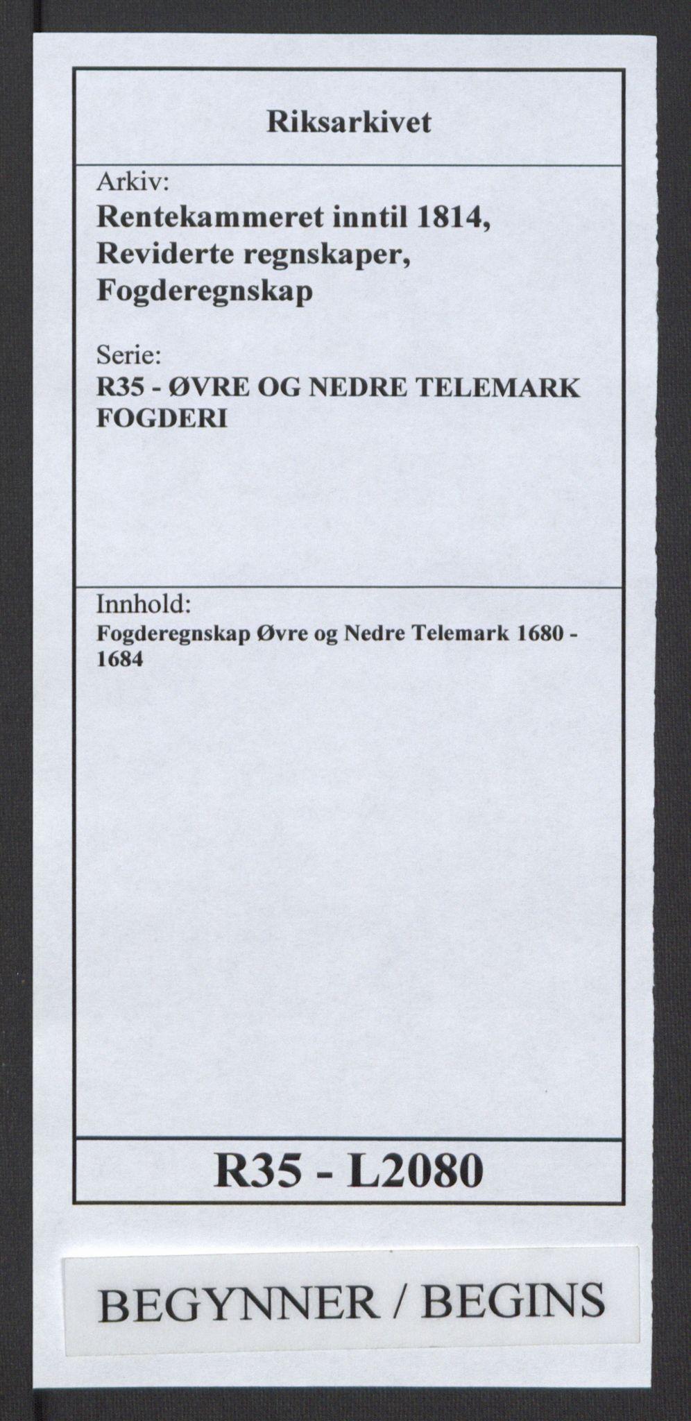 RA, Rentekammeret inntil 1814, Reviderte regnskaper, Fogderegnskap, R35/L2080: Fogderegnskap Øvre og Nedre Telemark, 1680-1684, s. 1