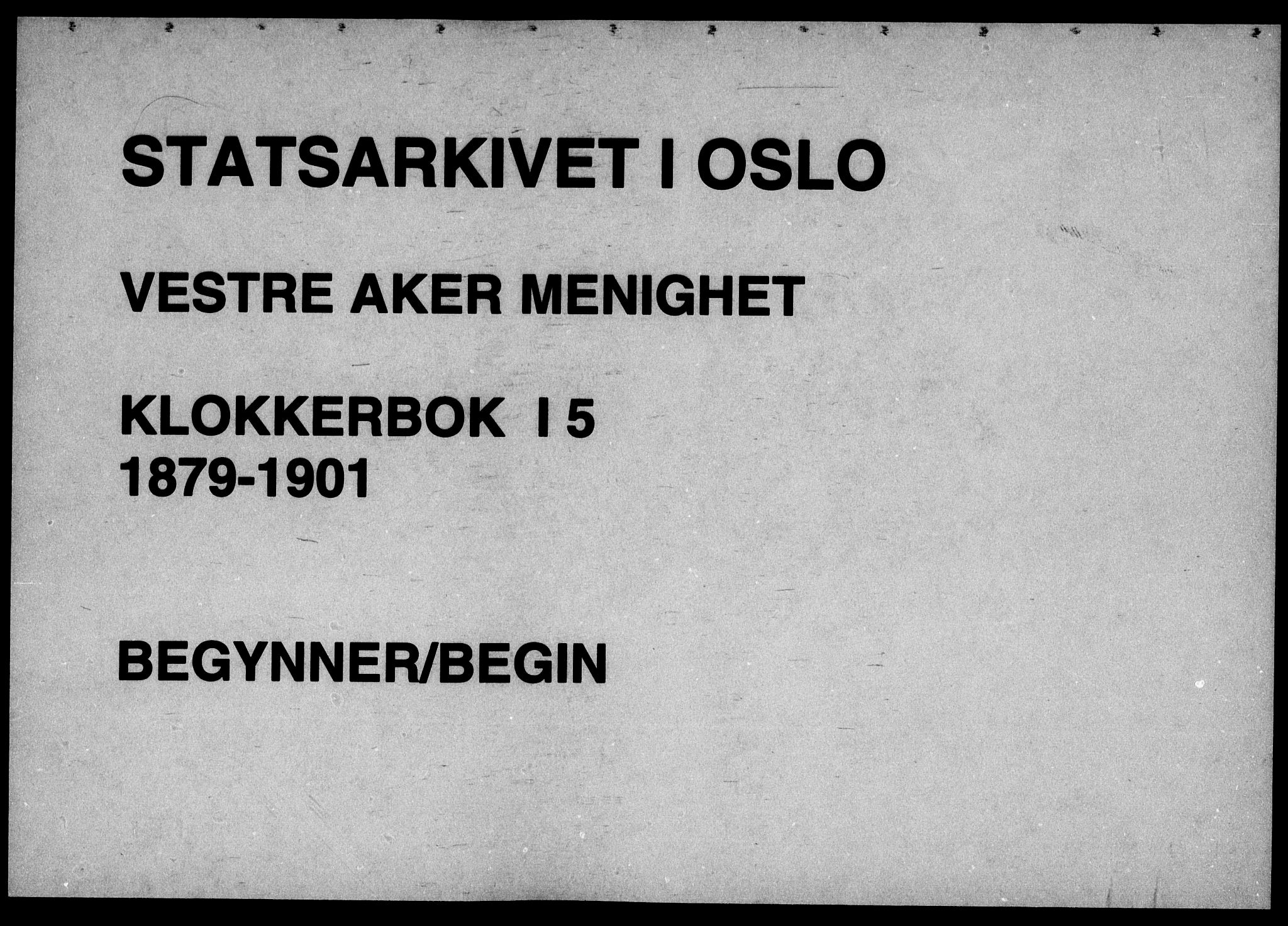 SAO, Vestre Aker prestekontor Kirkebøker, G/Ga/L0005: Klokkerbok nr. I 5, 1879-1901