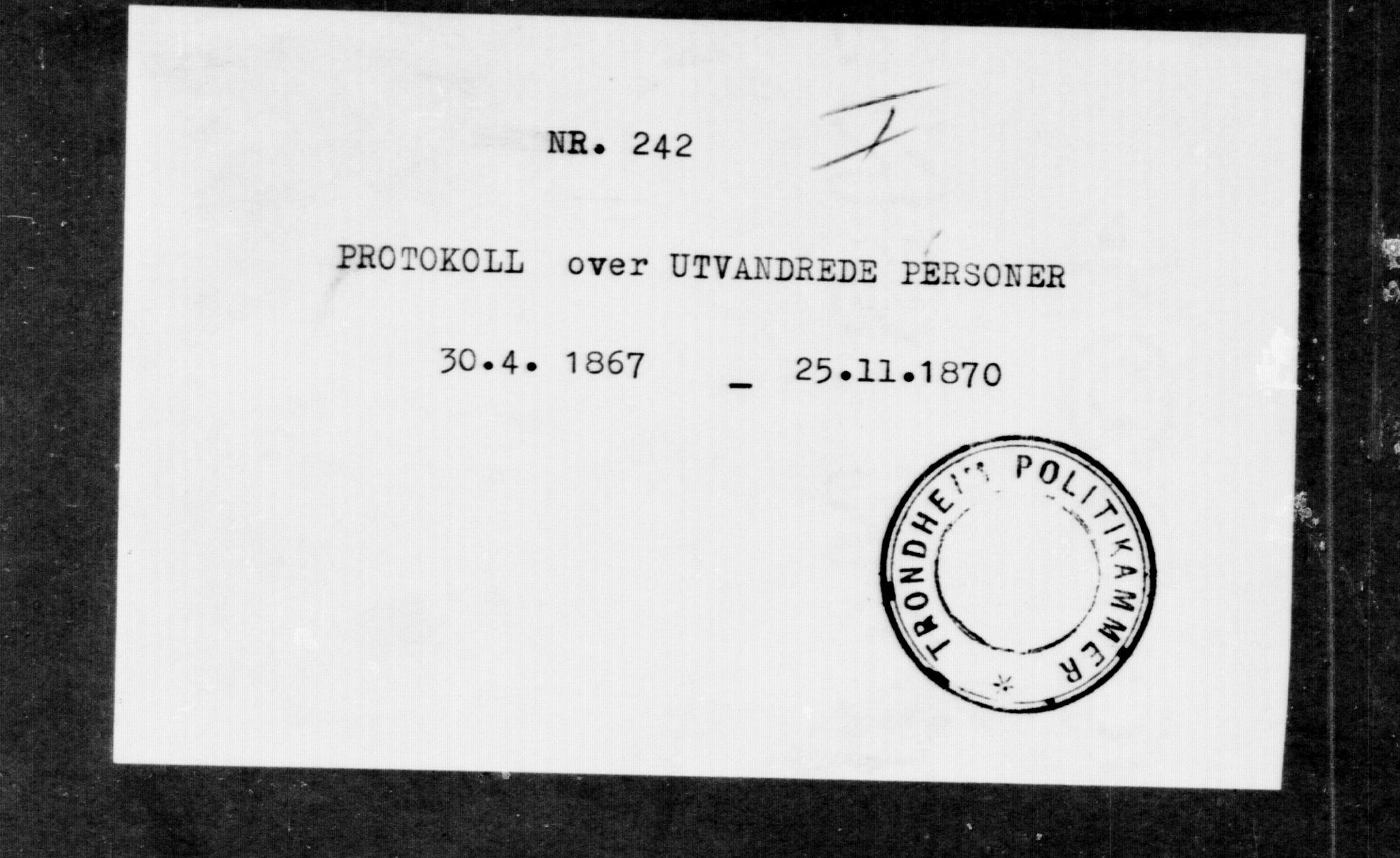 SAT, Trondheim politikammer, 32/L0001: Emigrantprotokoll I, 1867-1870