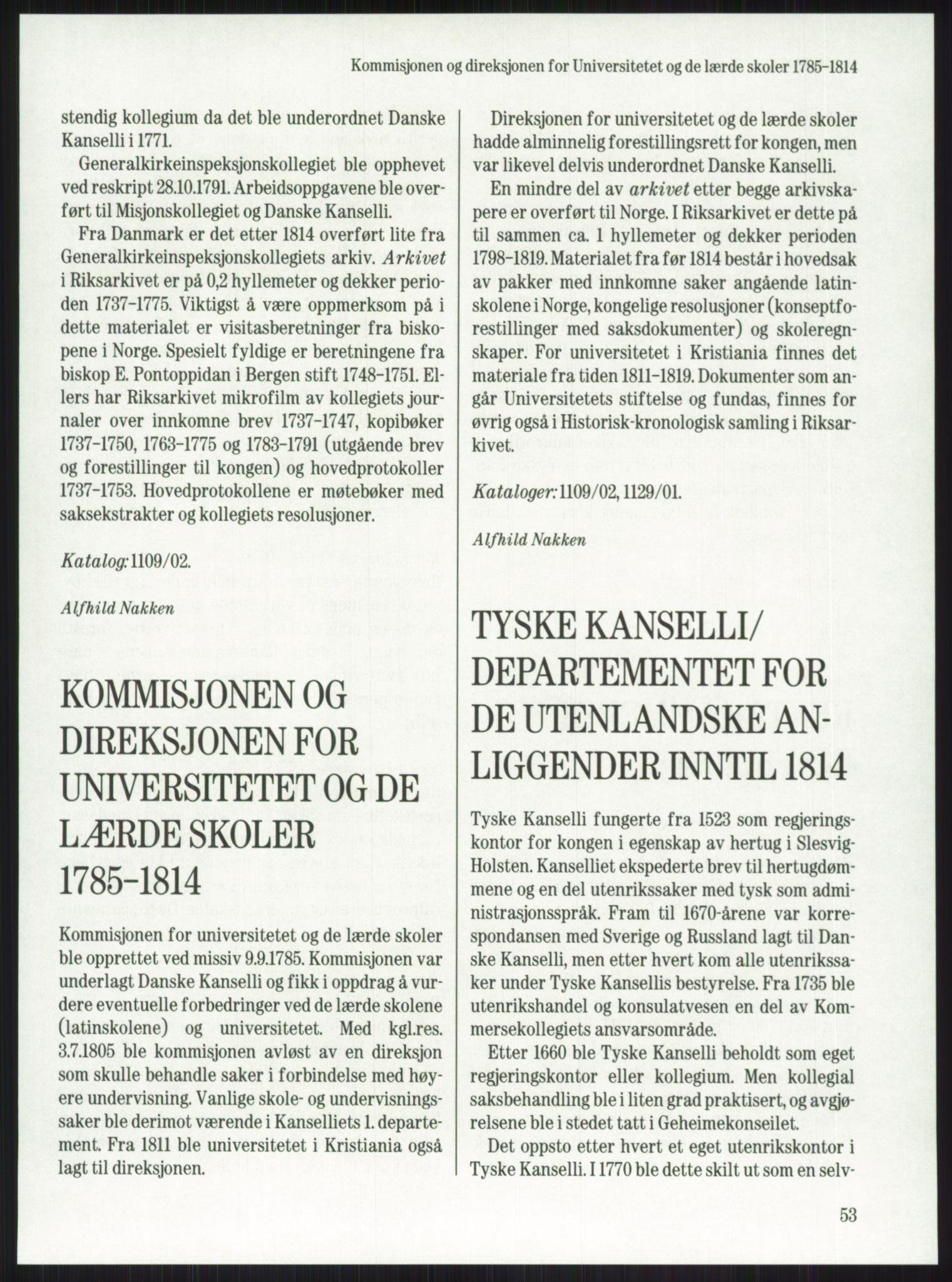 RA, Publikasjoner, -/-: Knut Johannessen, Ole Kolsrud og Dag Mangset (red.): Håndbok for Riksarkivet (1992), s. 53