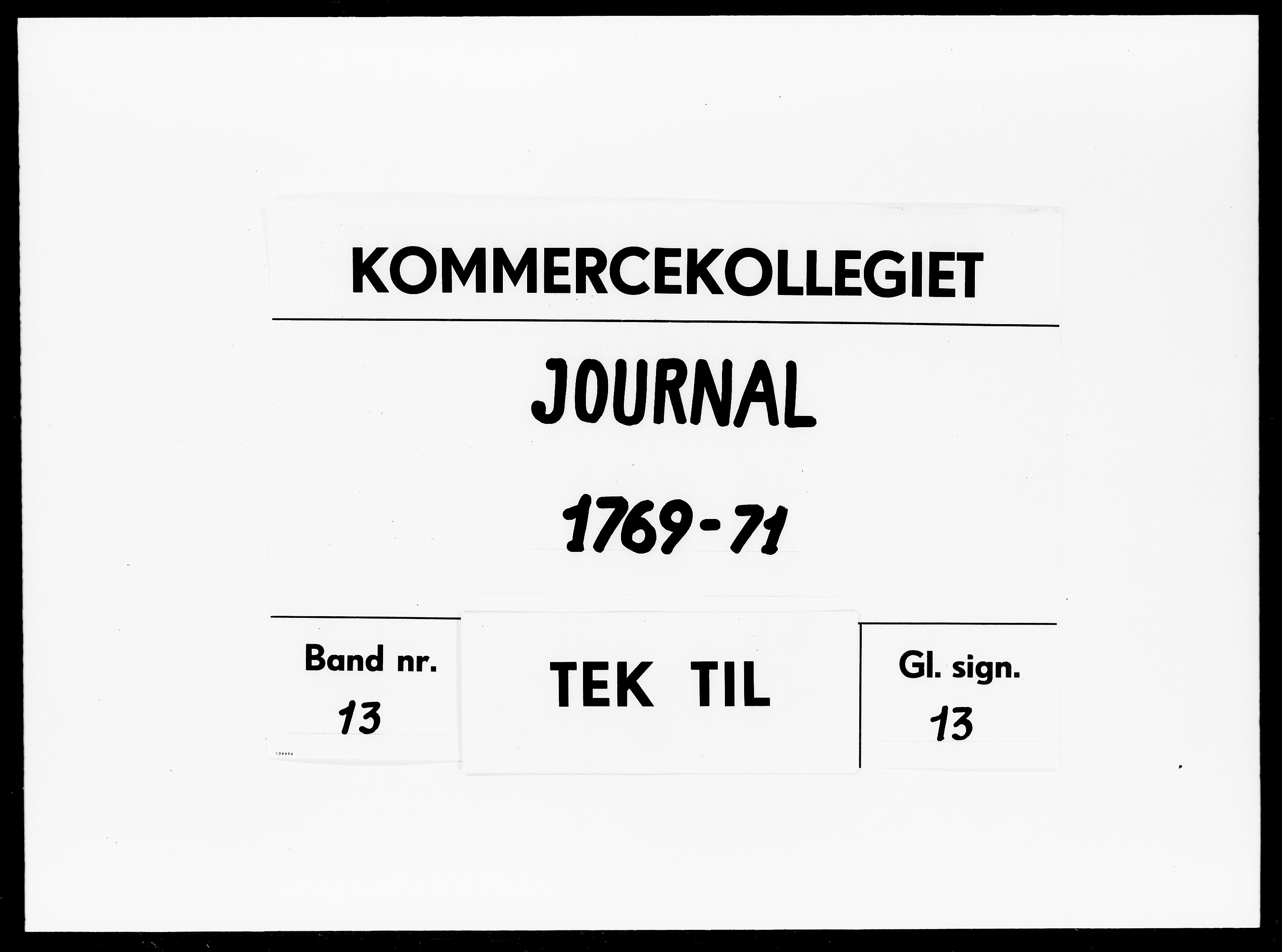DRA, Kommercekollegiet, Dansk-Norske Sekretariat, -/61: Journal nr. 13, 1769-1771