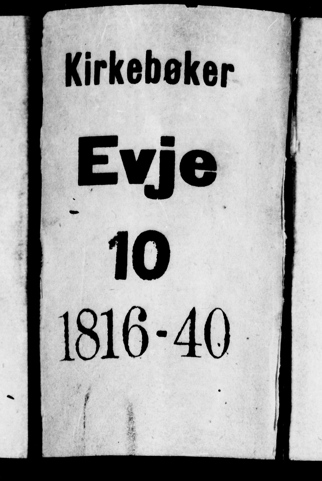 SAK, Evje sokneprestkontor, F/Fa/Faa/L0004: Ministerialbok nr. A 4, 1816-1840