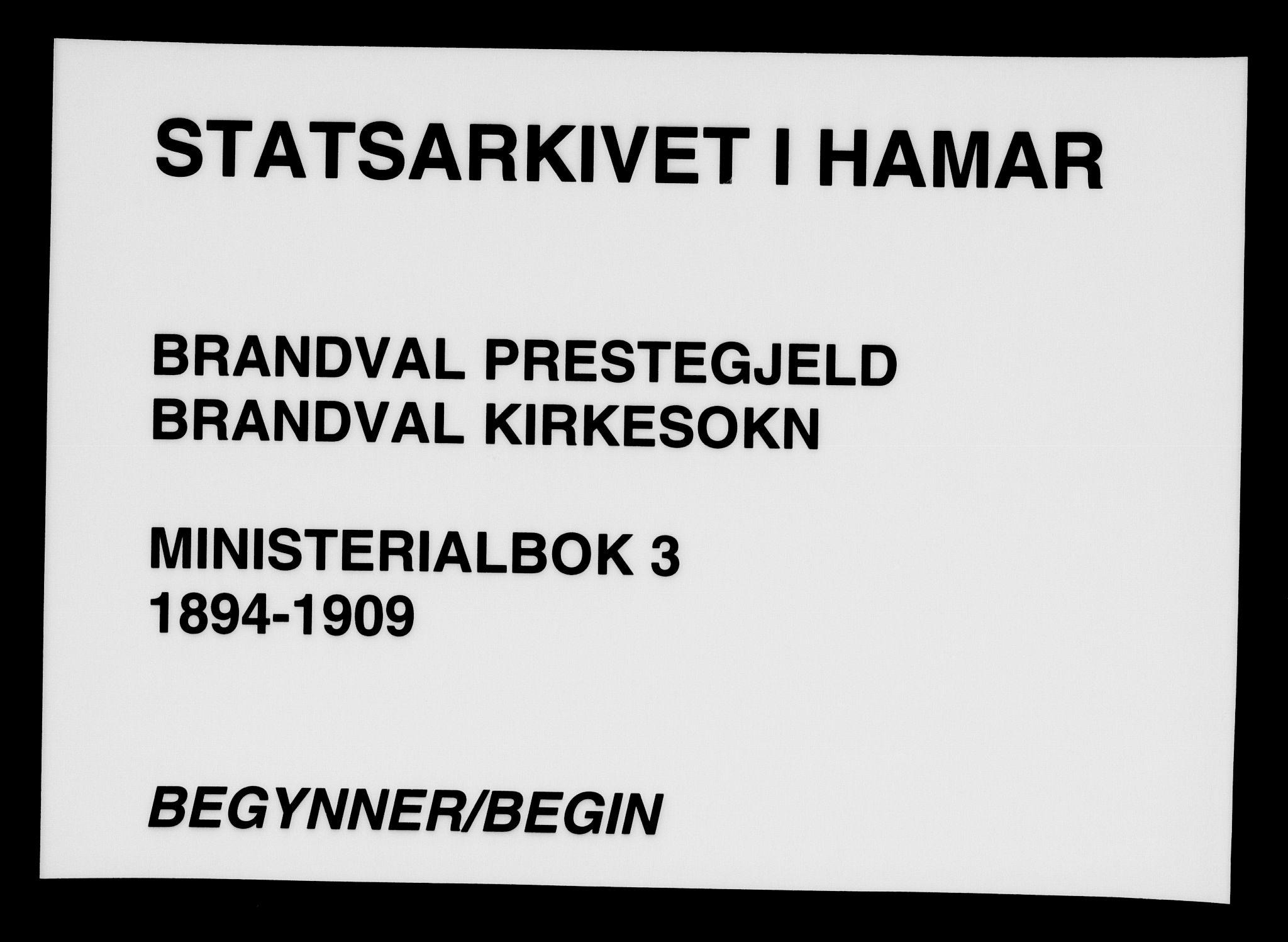 SAH, Brandval prestekontor, H/Ha/Haa/L0003: Ministerialbok nr. 3, 1894-1909