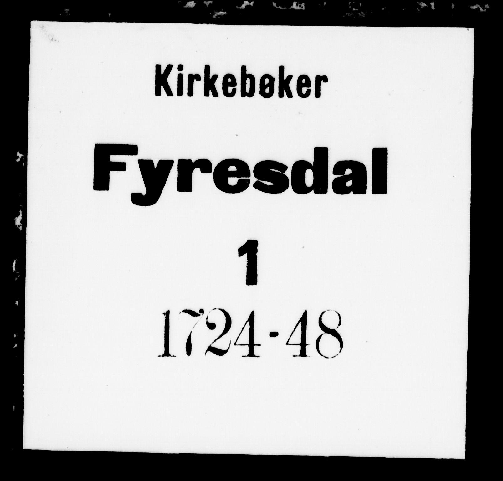 SAKO, Fyresdal kirkebøker, F/Fa/L0001: Ministerialbok nr. I 1, 1724-1748