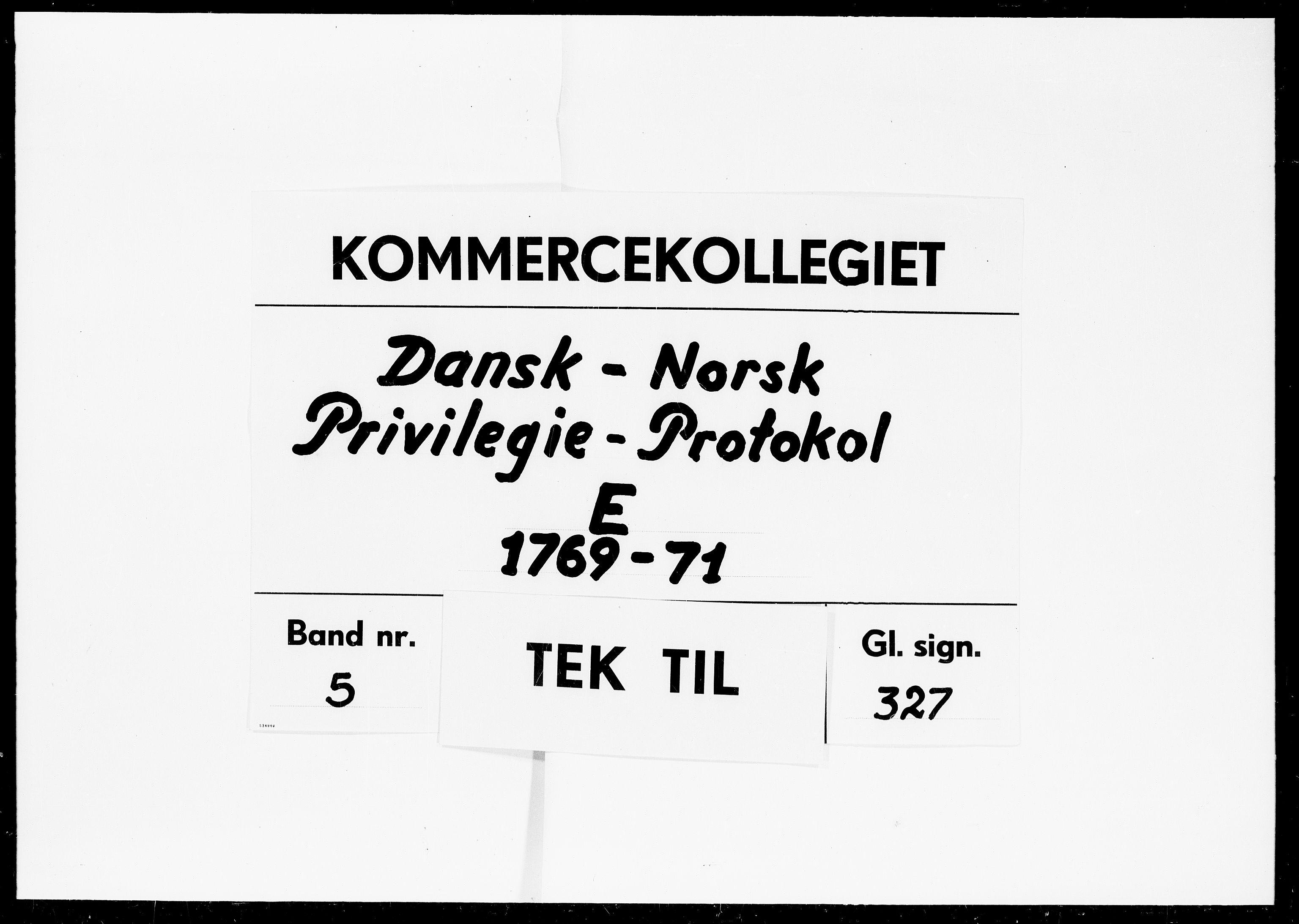 DRA, Kommercekollegiet, Dansk-Norske Sekretariat, -/24: Dansk-Norsk Privilegie-Protokol E, 1769-1771