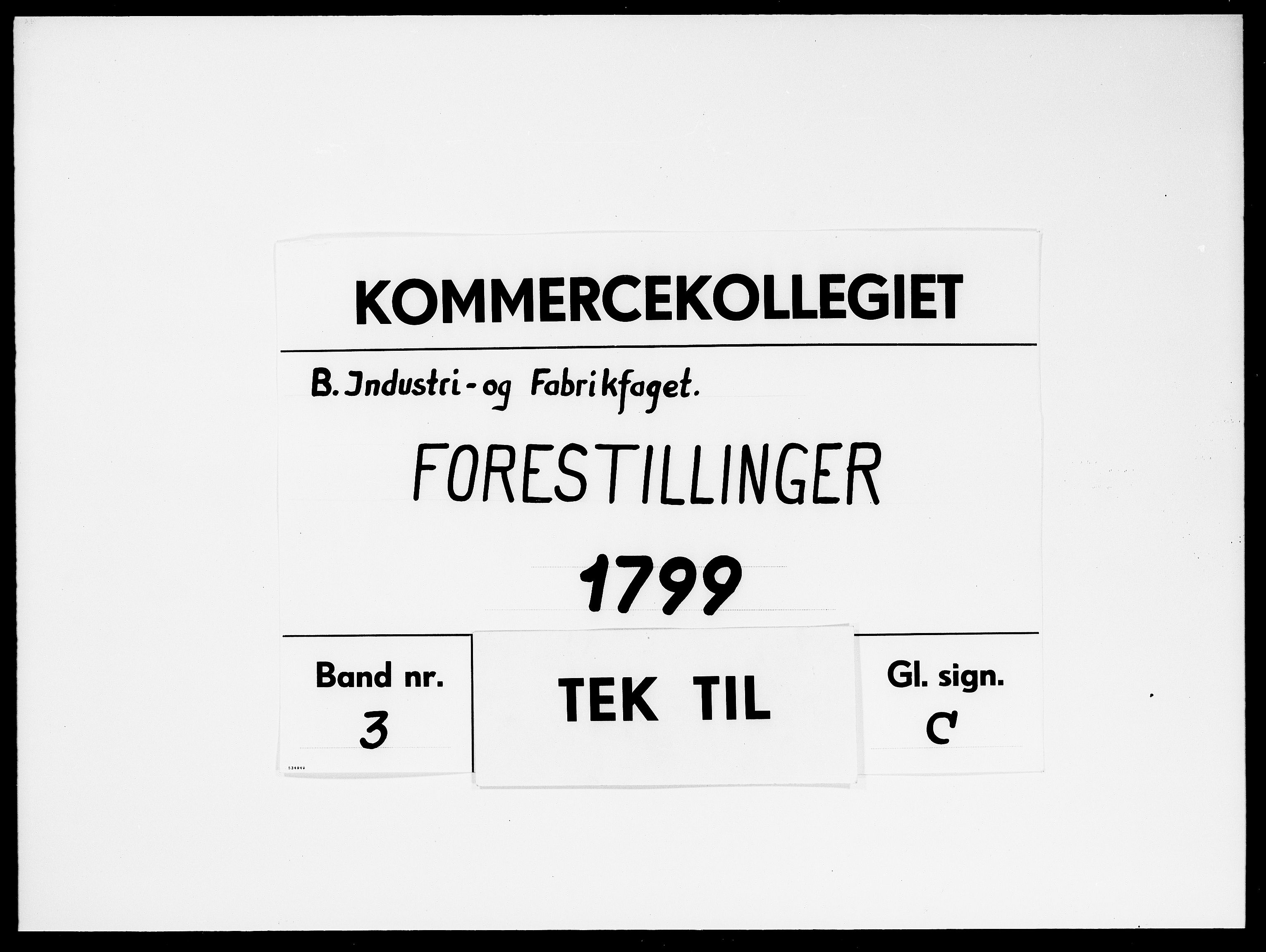 DRA, Kommercekollegiet, Industri- og Fabriksfaget, -/1339: Forestillinger, 1799