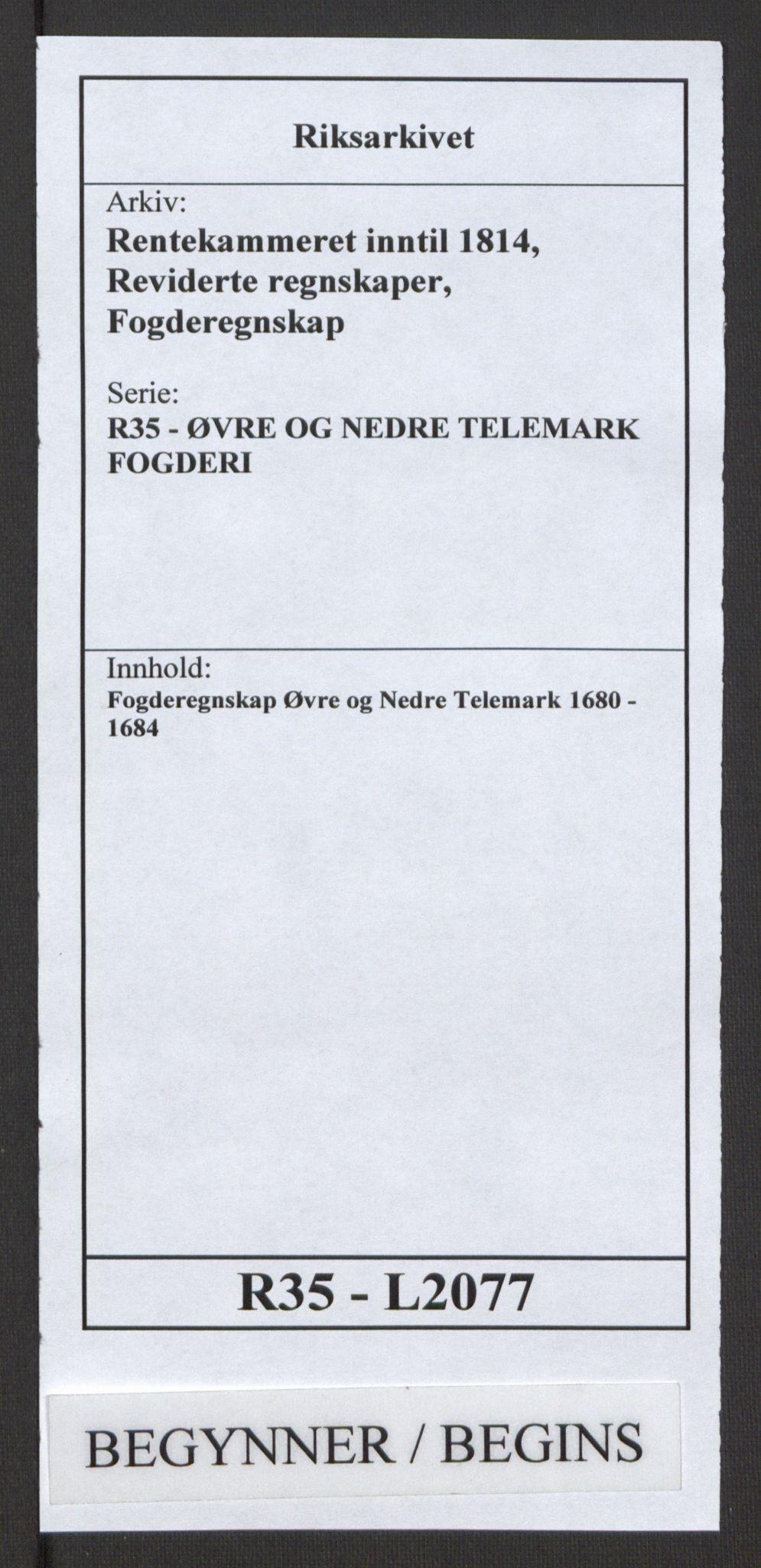 RA, Rentekammeret inntil 1814, Reviderte regnskaper, Fogderegnskap, R35/L2077: Fogderegnskap Øvre og Nedre Telemark, 1680-1684, s. 1