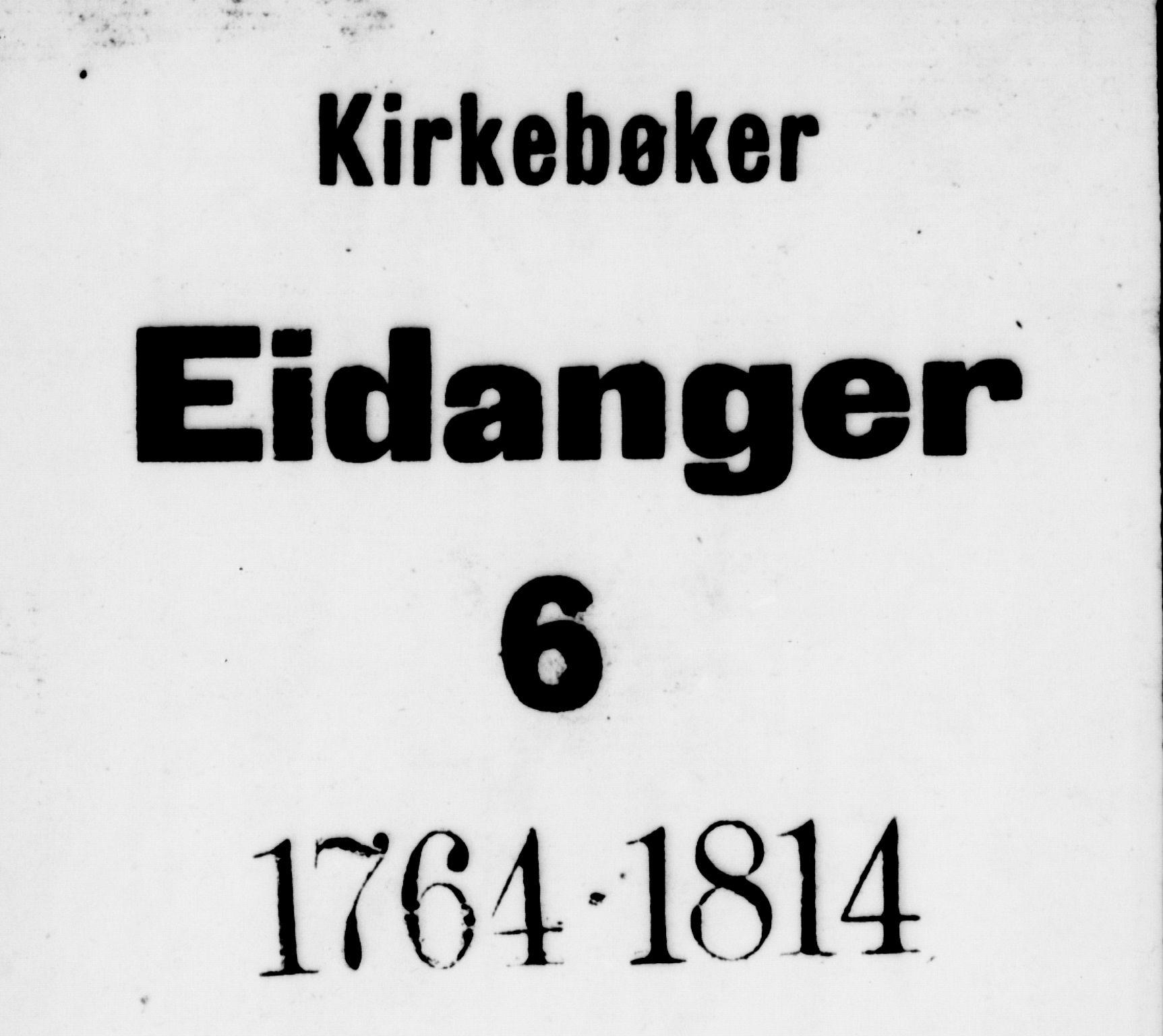 SAKO, Eidanger kirkebøker, F/Fa/L0006: Ministerialbok nr. 6, 1764-1814