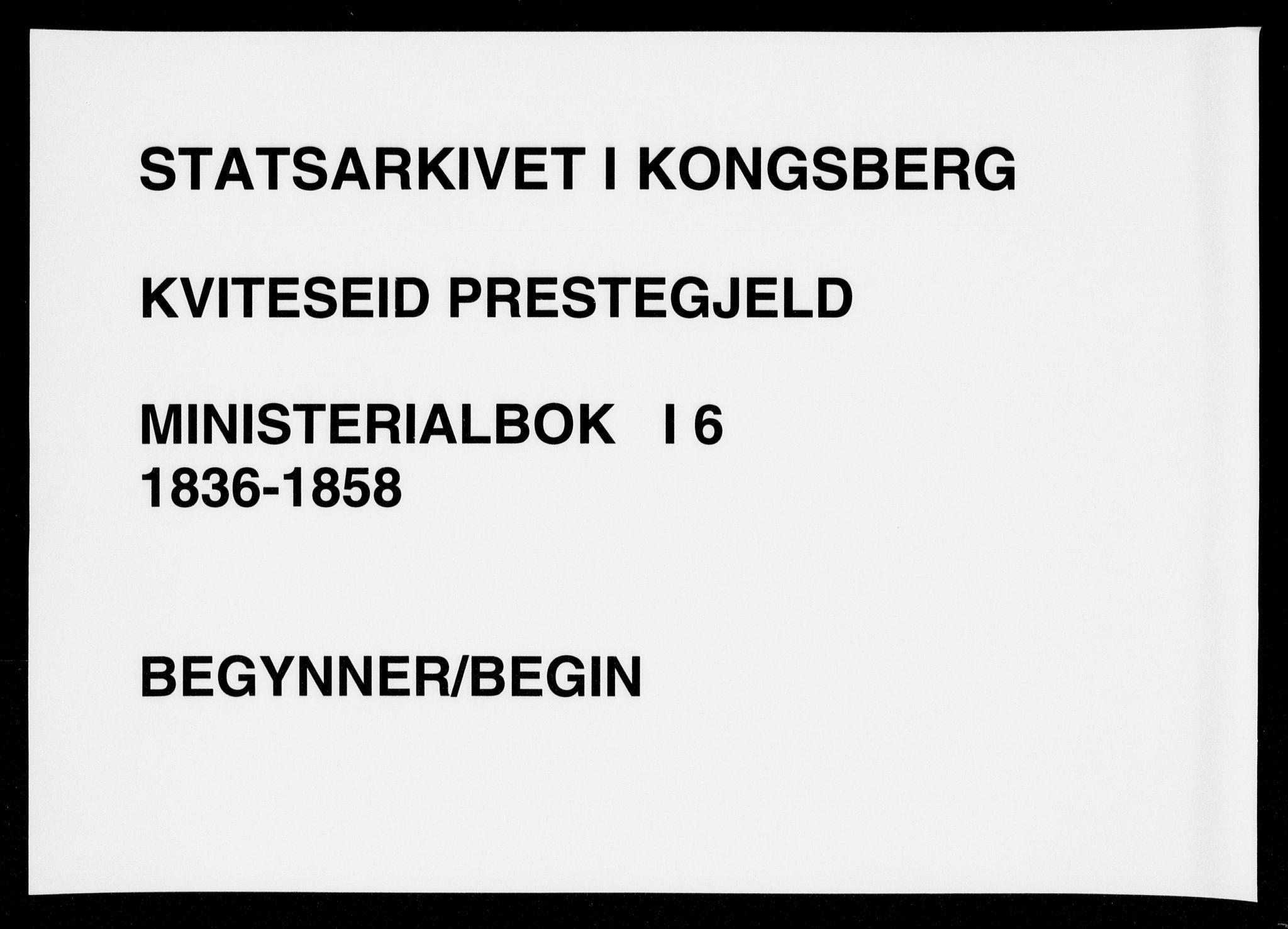 SAKO, Kviteseid kirkebøker, F/Fa/L0006: Ministerialbok nr. I 6, 1836-1858