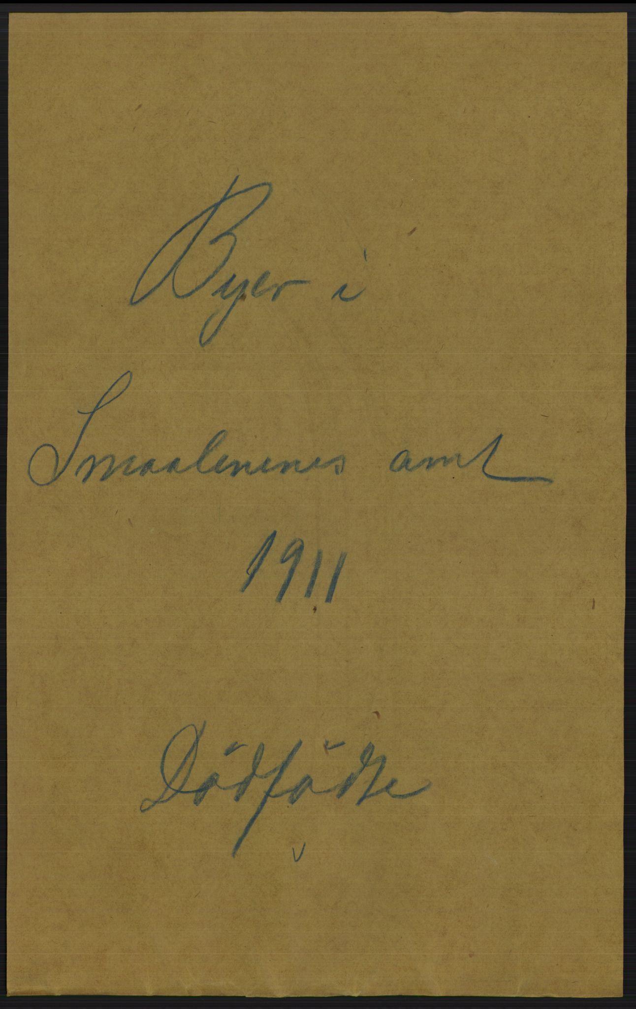 RA, Statistisk sentralbyrå, Sosiodemografiske emner, Befolkning, D/Df/Dfb/Dfba/L0003: Smålenenes amt: Døde, dødfødte. Bygder og byer., 1911