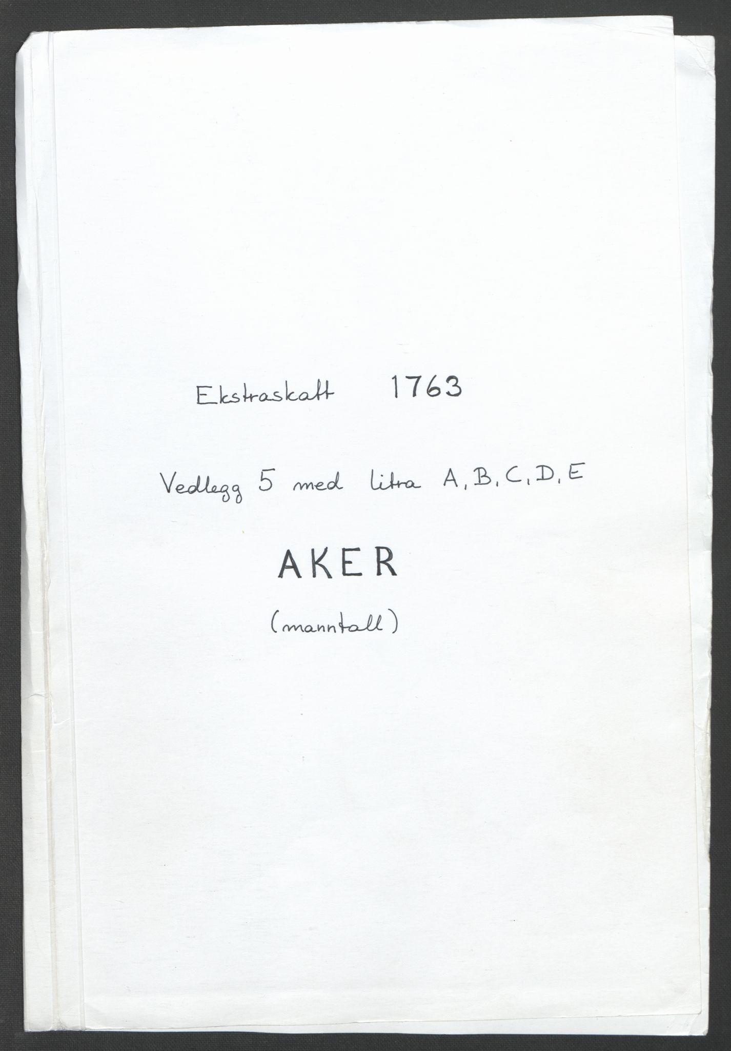RA, Rentekammeret inntil 1814, Reviderte regnskaper, Fogderegnskap, R10/L0559: Ekstraskatten Aker og Follo, 1763, s. 270